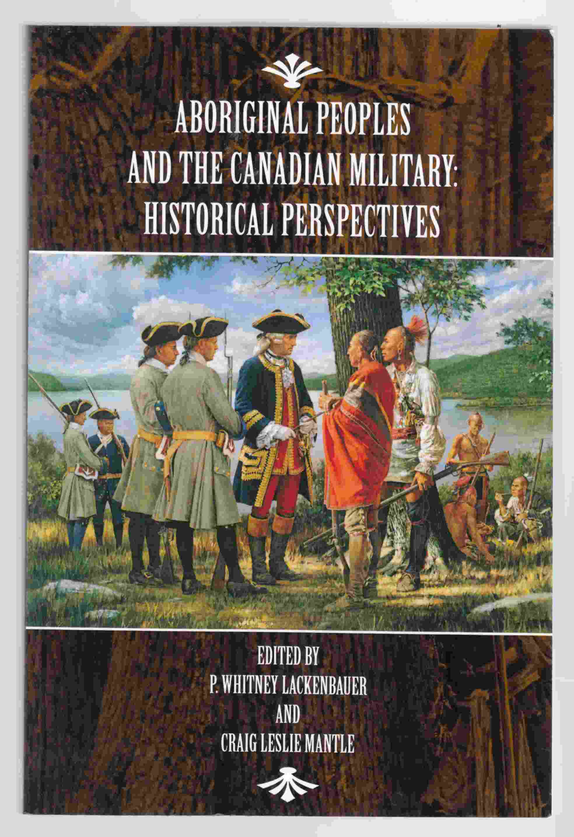 Image for Aboriginal Peoples and the Canadian Military: Historical Perspectives