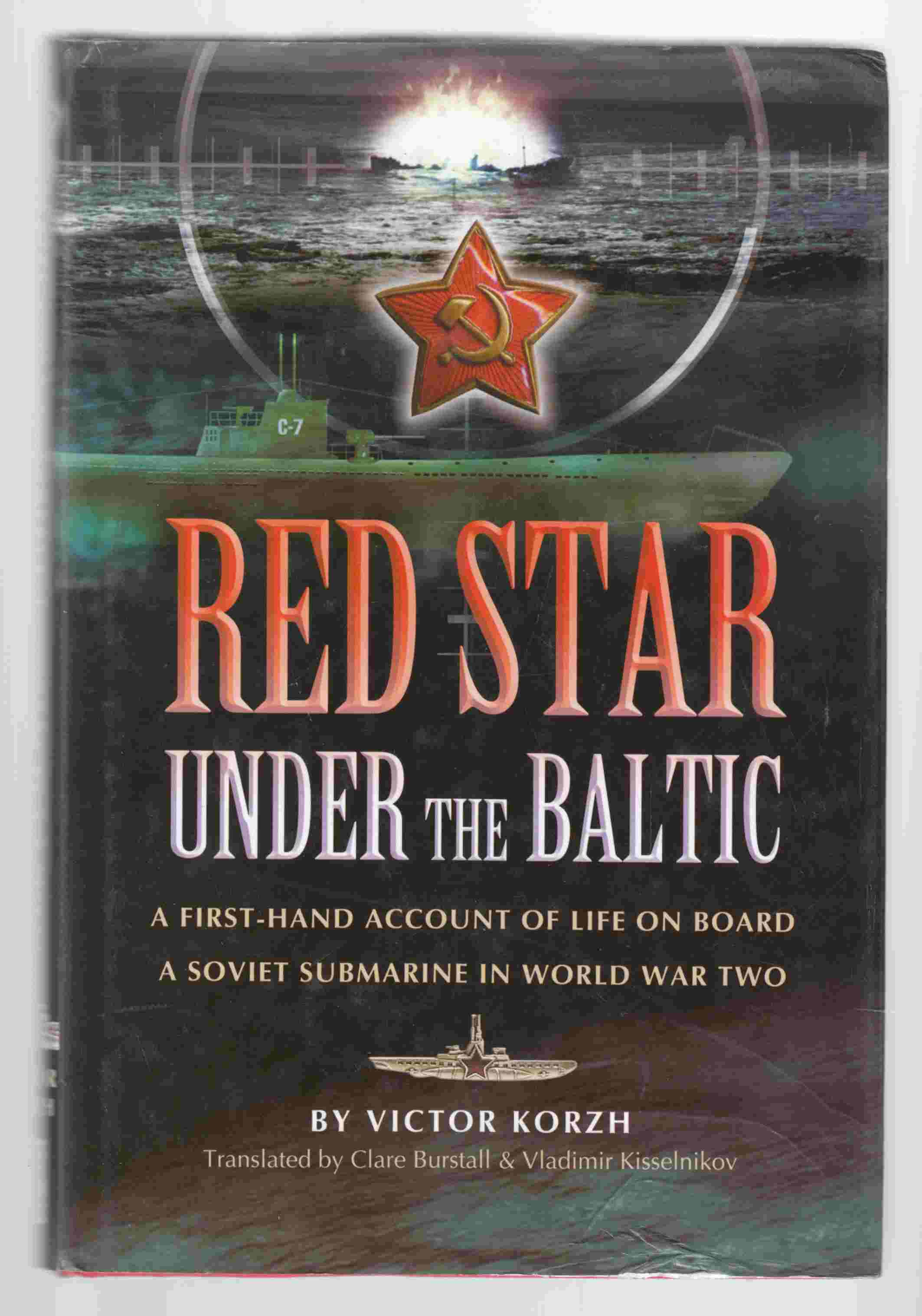 Image for Red Star Under the Baltic A Soviet Submariner's Personal Account 1941-1945