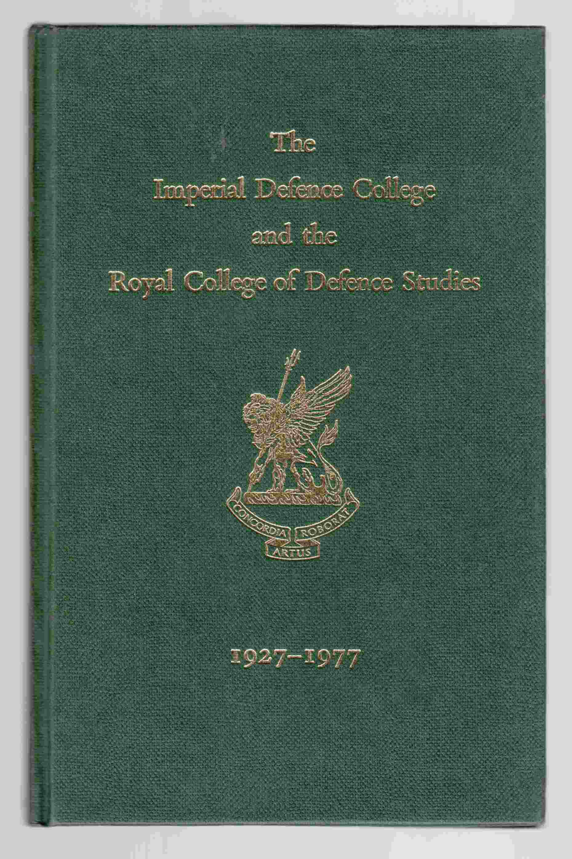 Image for The Imperial Defence College and the Royal College of Defence Studies