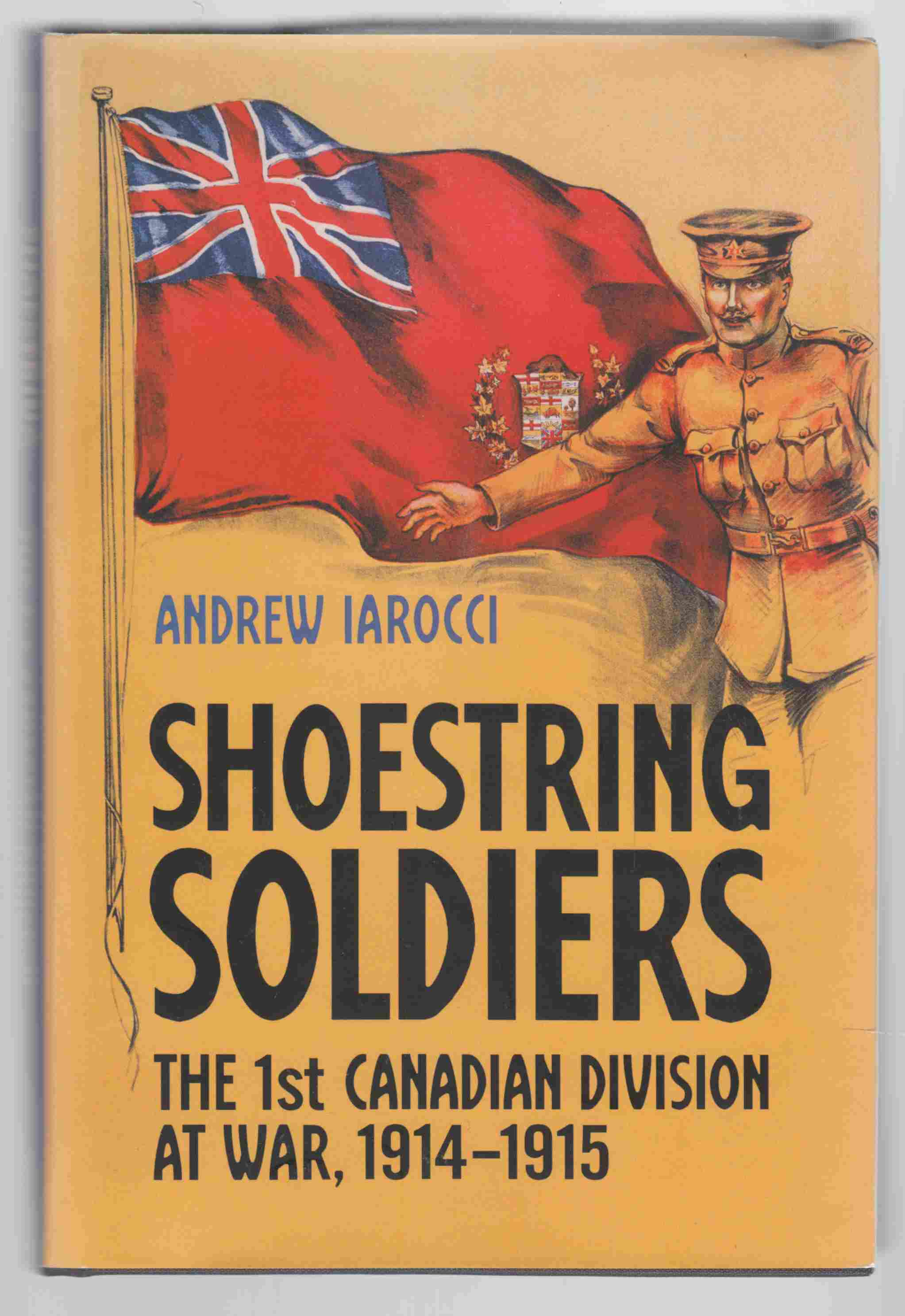 Image for Shoestring Soldiers The 1st Canadian Division At War, 1914-1915