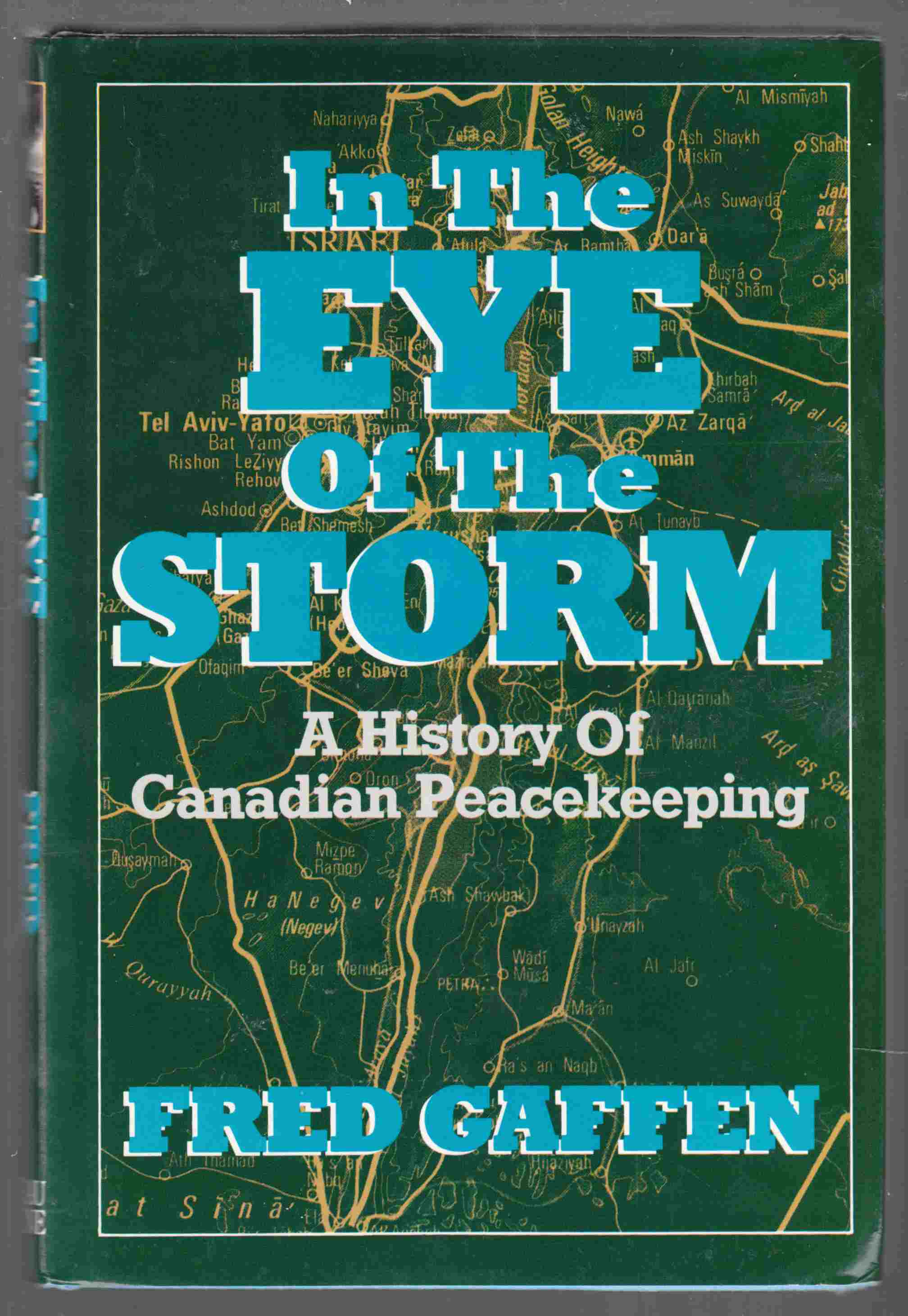 Image for In the Eye of the Storm A History of Canadian Peacekeeping