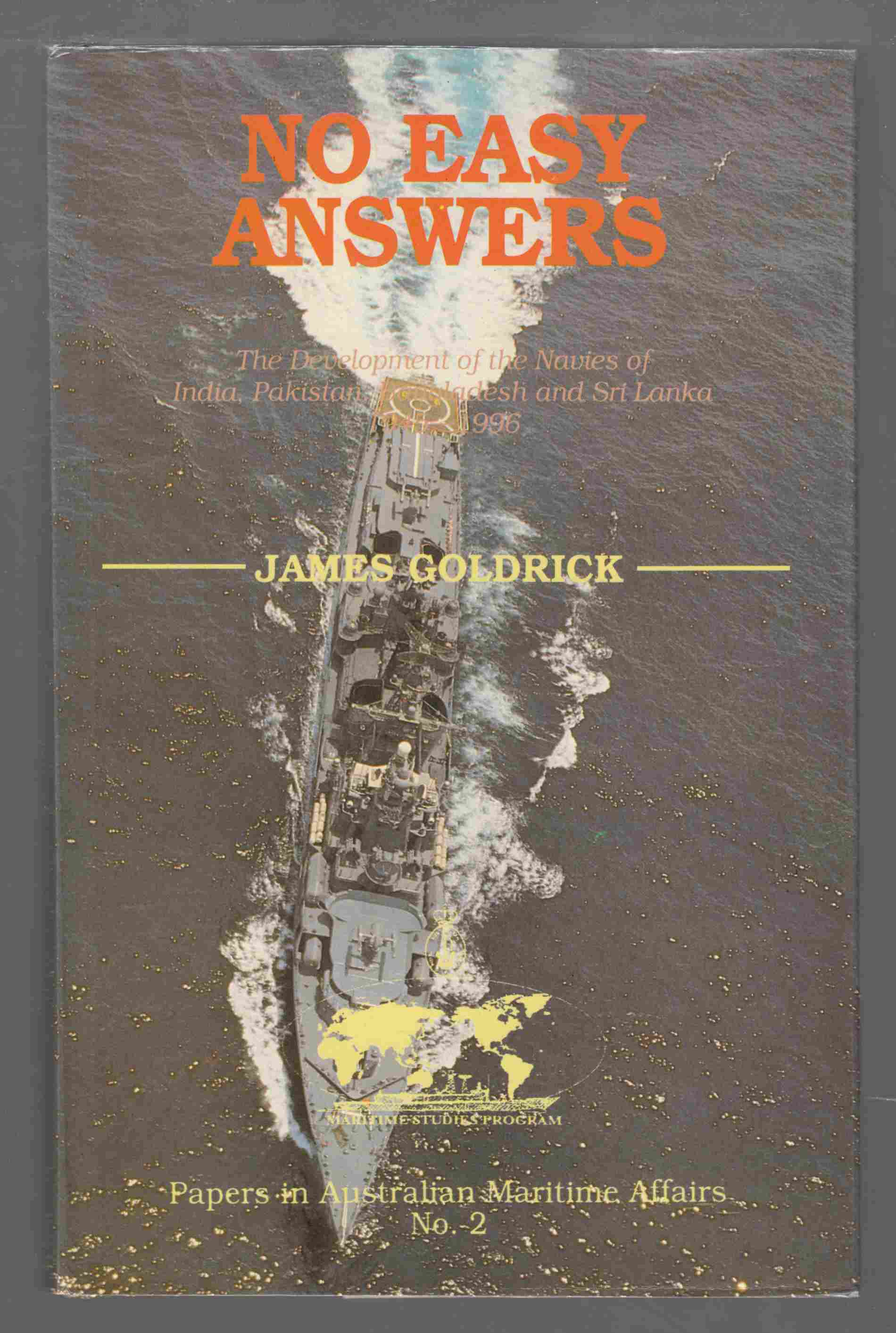Image for No Easy Answers The Development of the Navies of India, Pakistan, Bangladesh and Sri Lanka 1945-1996