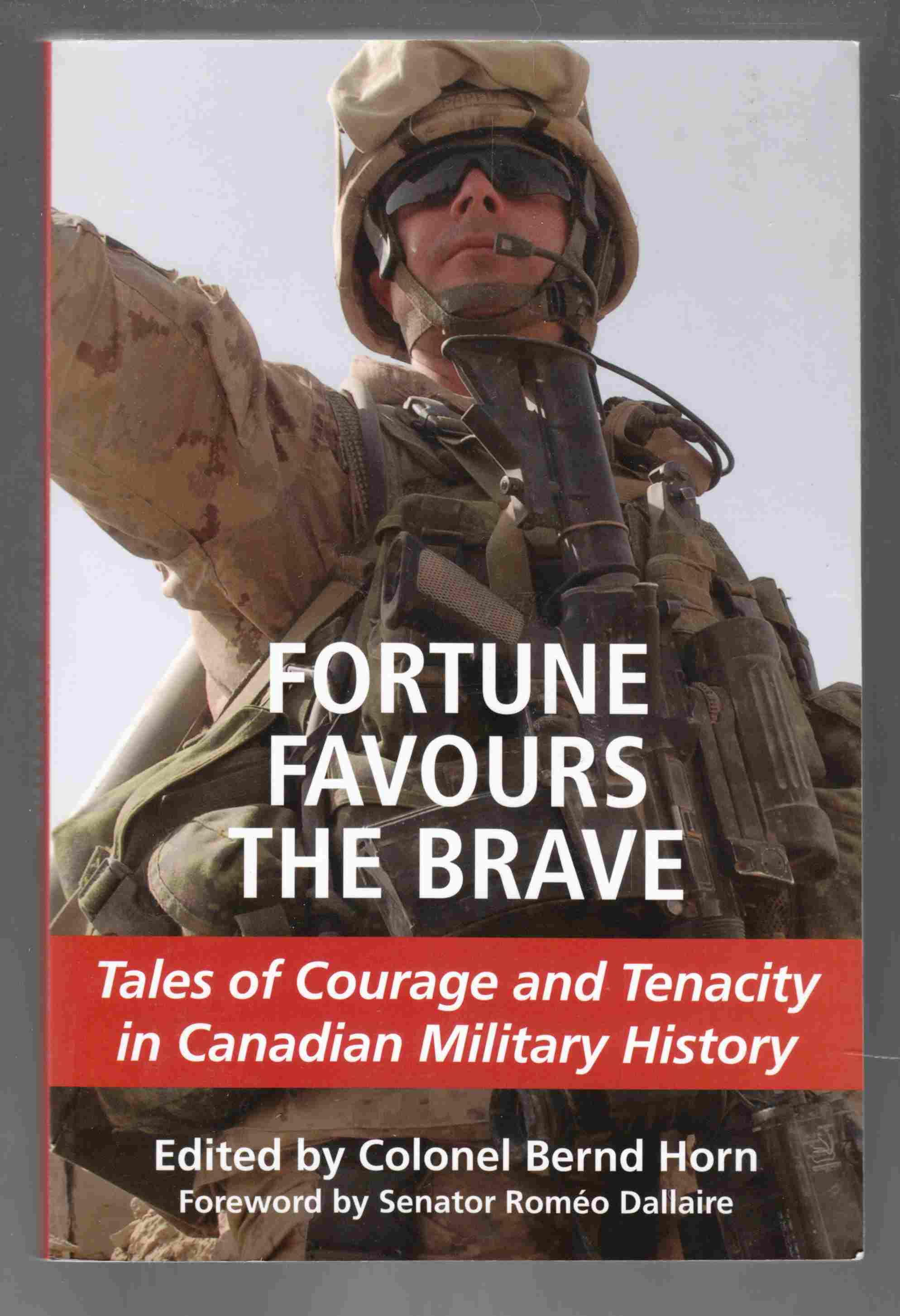 Image for Fortune Favours the Brave Tales of Courage and Tenacity in Canadian Military History