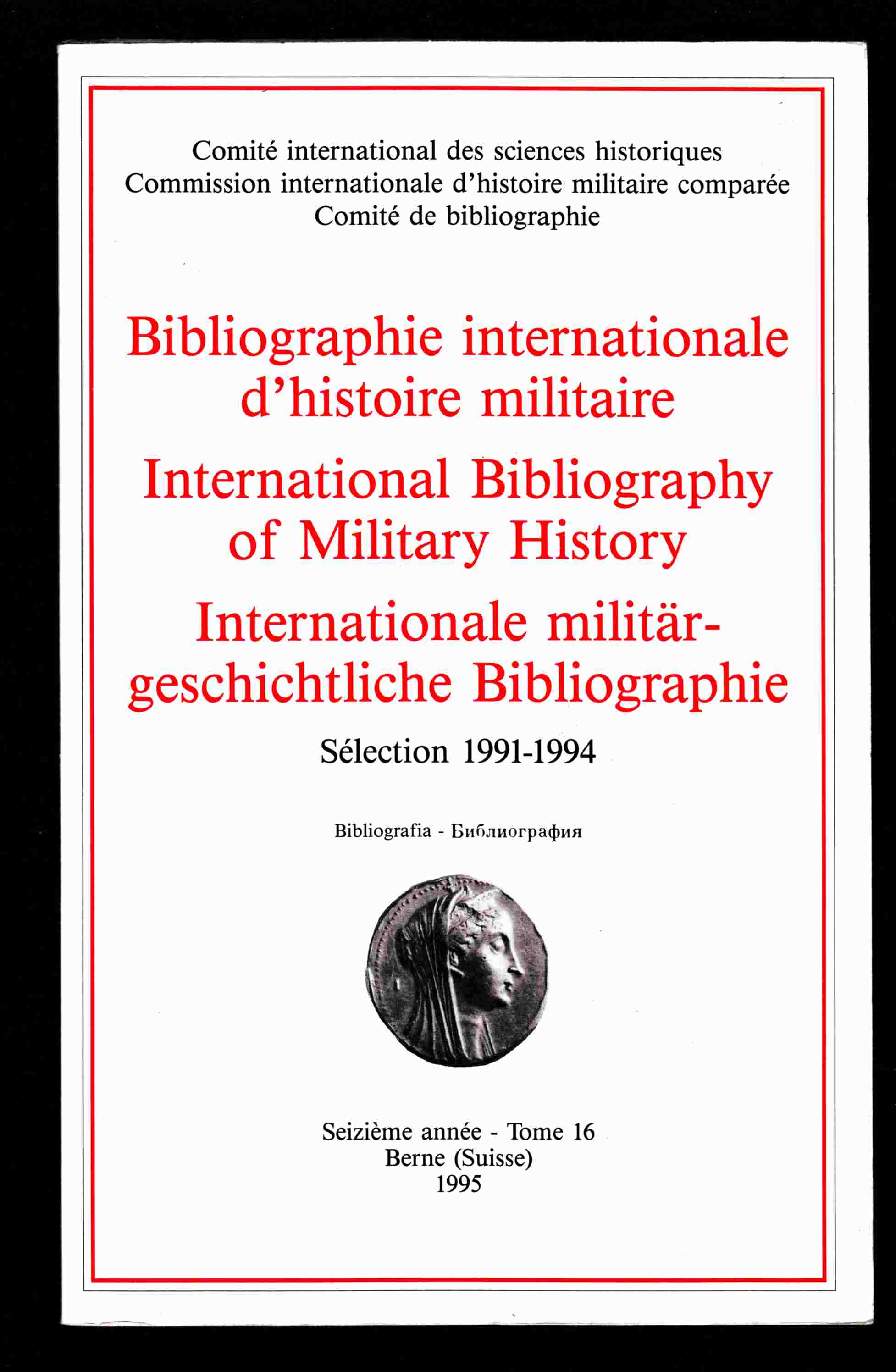 Image for Bibliographie Internationale D'Histoire Militaire / International Bibliography of Military History / Internationale Militargeschichtliche Bibliographie Selection 1991-1994
