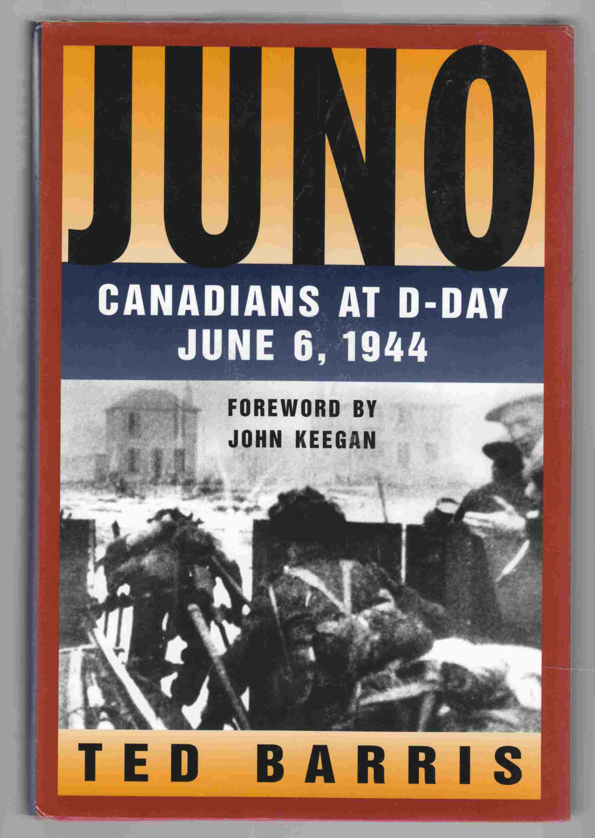 Image for Juno Canadians At D-Day, June 6, 1944