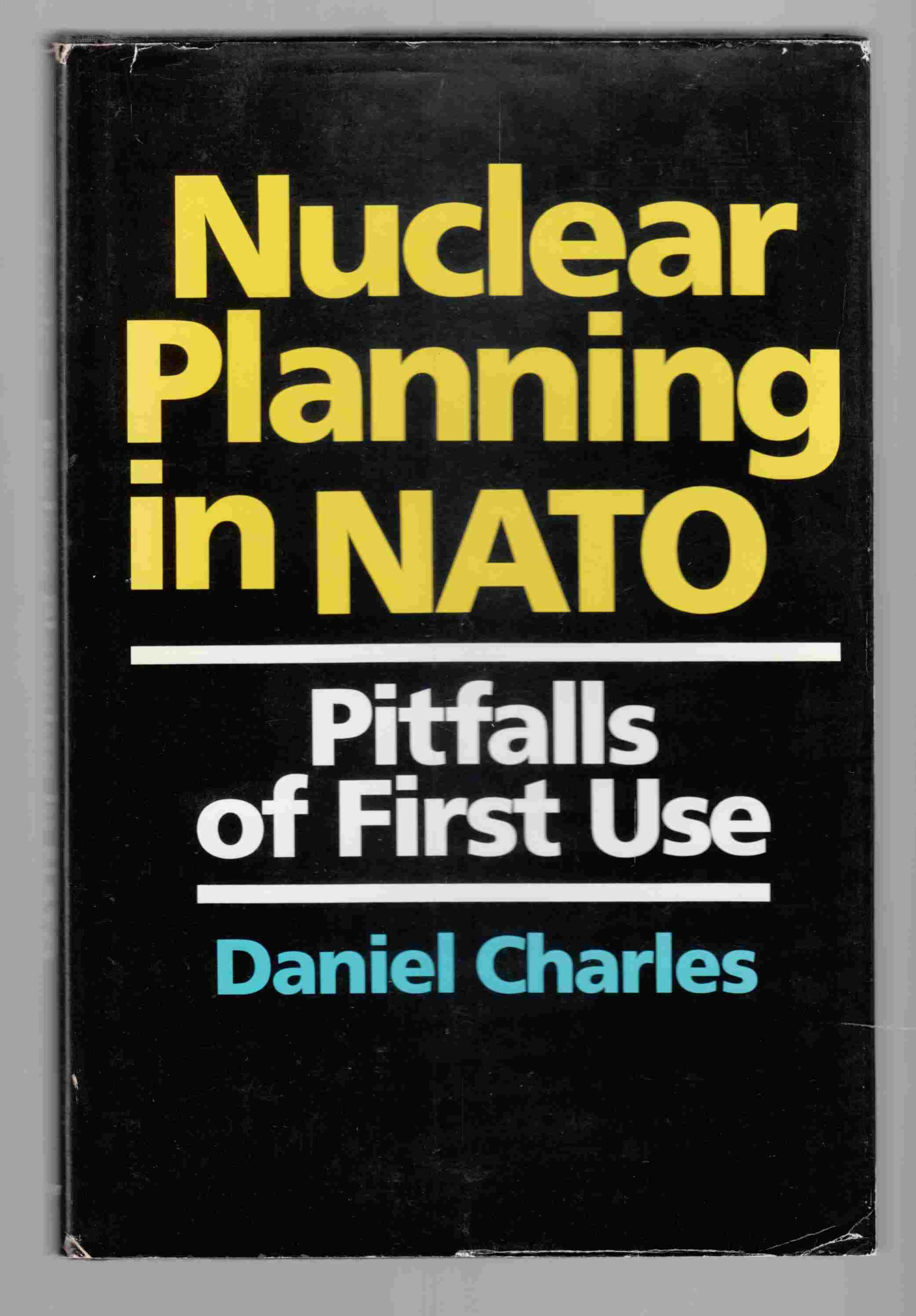 Image for Nuclear Planning in NATO Pitfalls of First Use