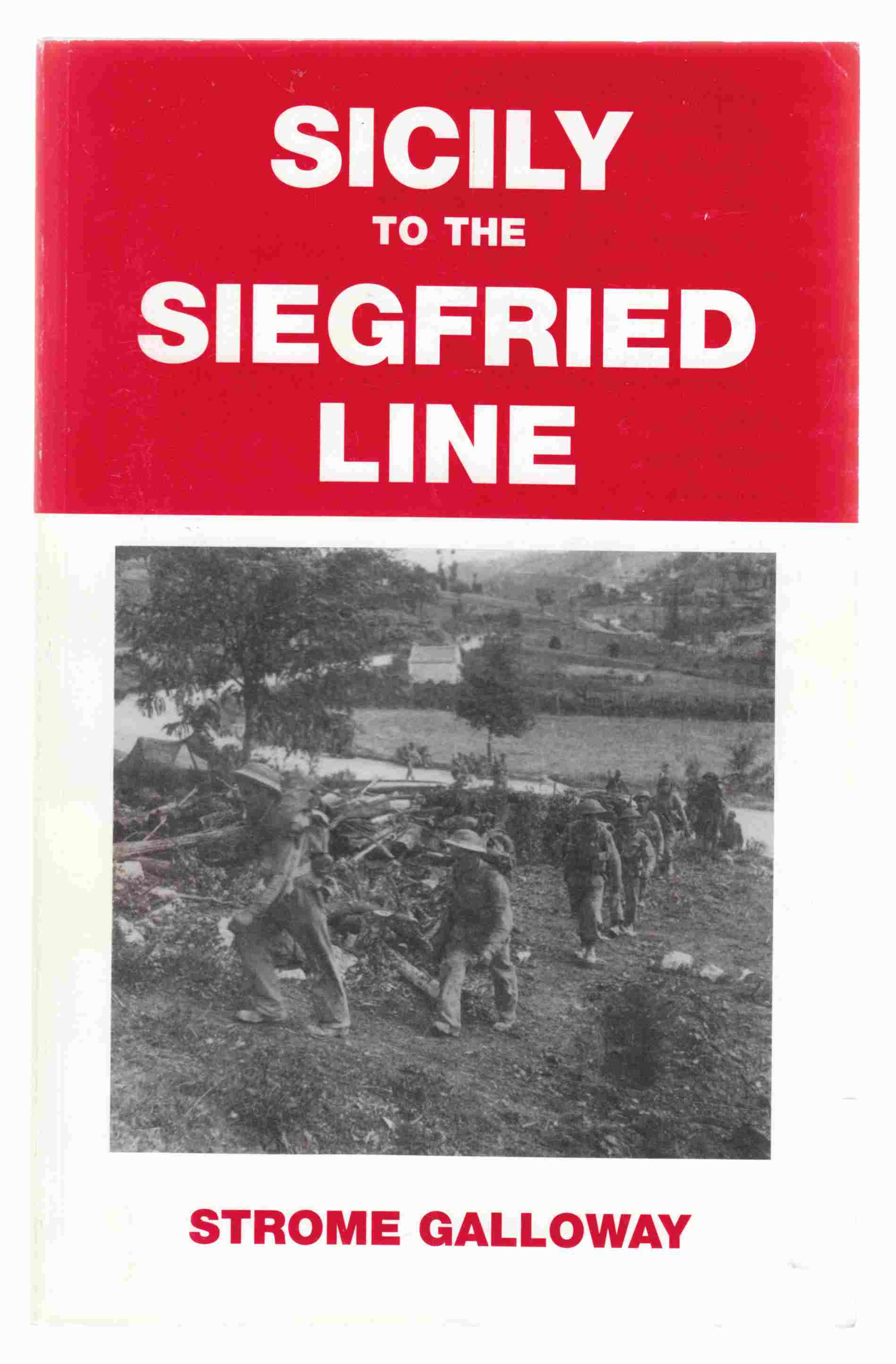 Image for Sicily to the Siegfried Line Being Some Random Memories and a Diary of 1944-1945