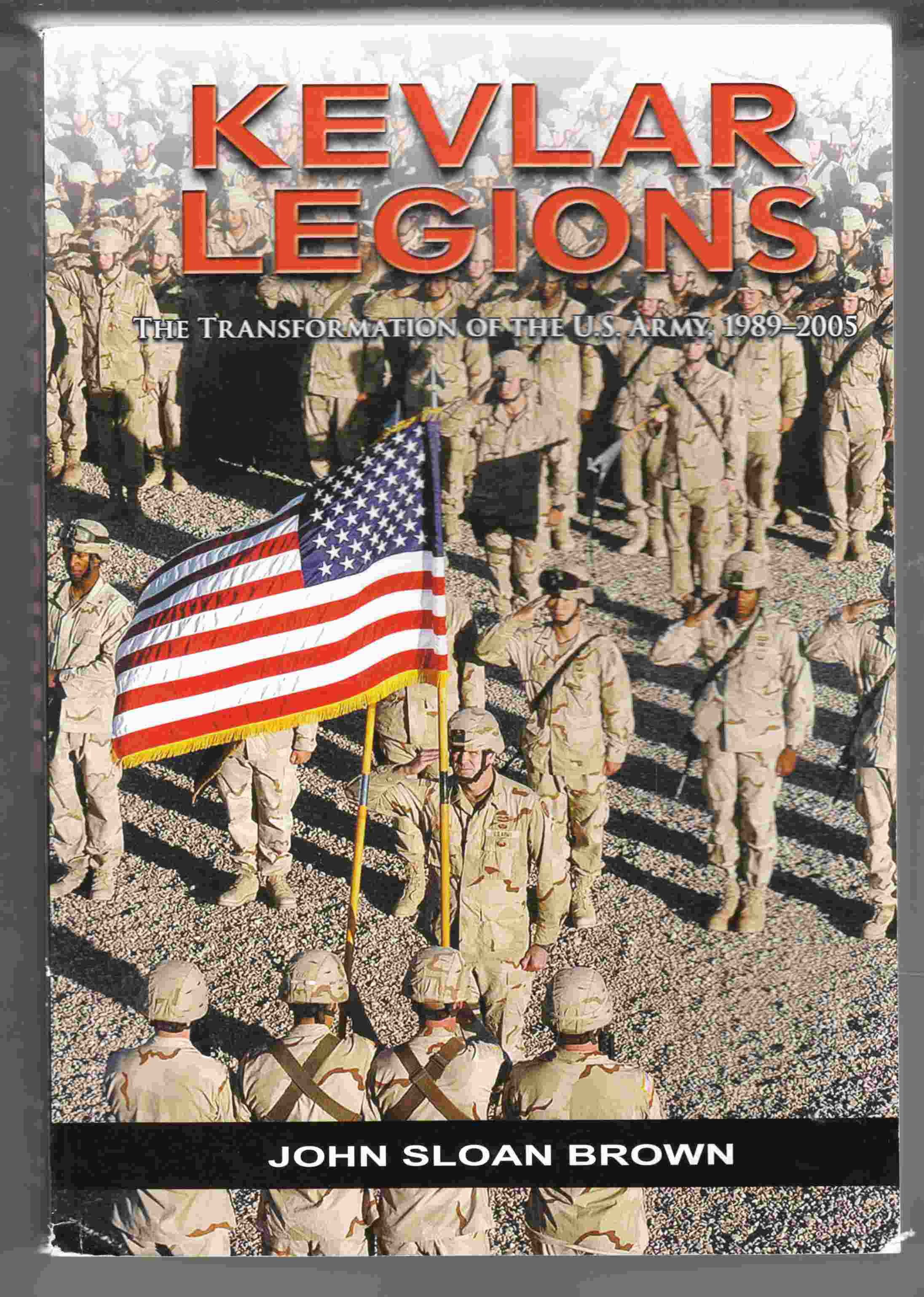 Image for Kevlar Legions The Transformation of the U. S. Army, 1989-2005