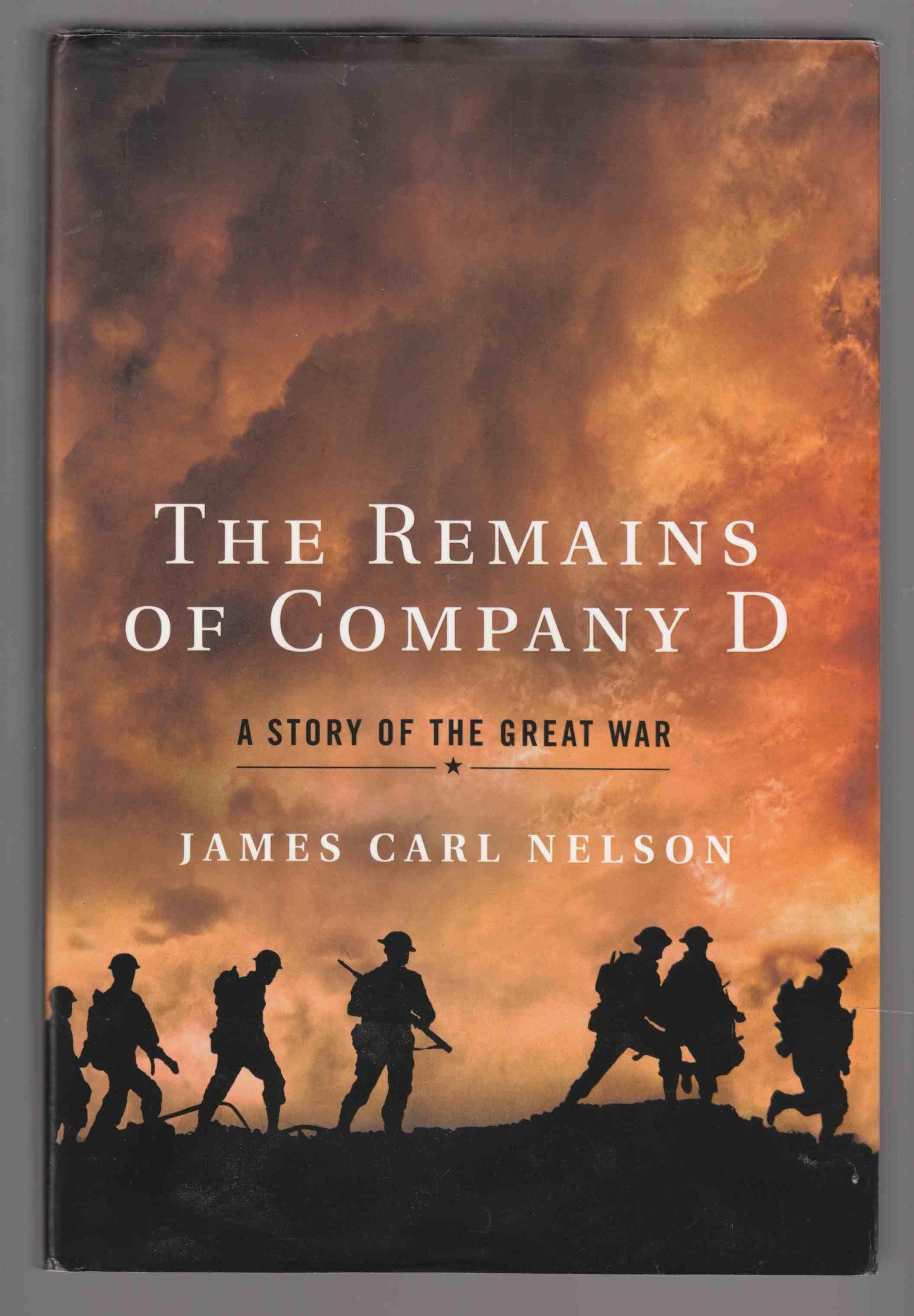 Image for The Remains of Company D A Story of the Great War