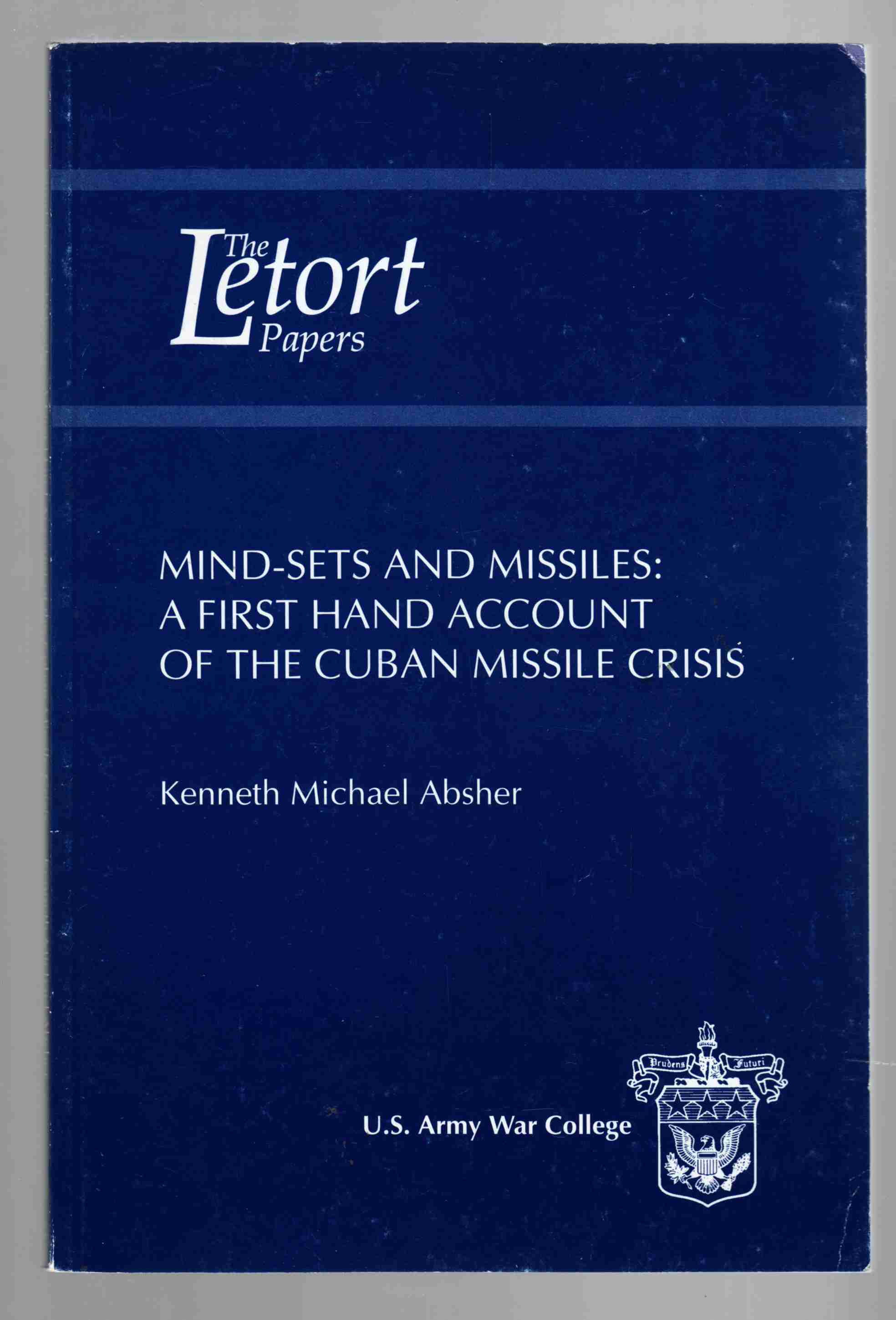 Image for Mind-Sets and Missiles:  A First Hand Account of the Cuban Missile Crisis