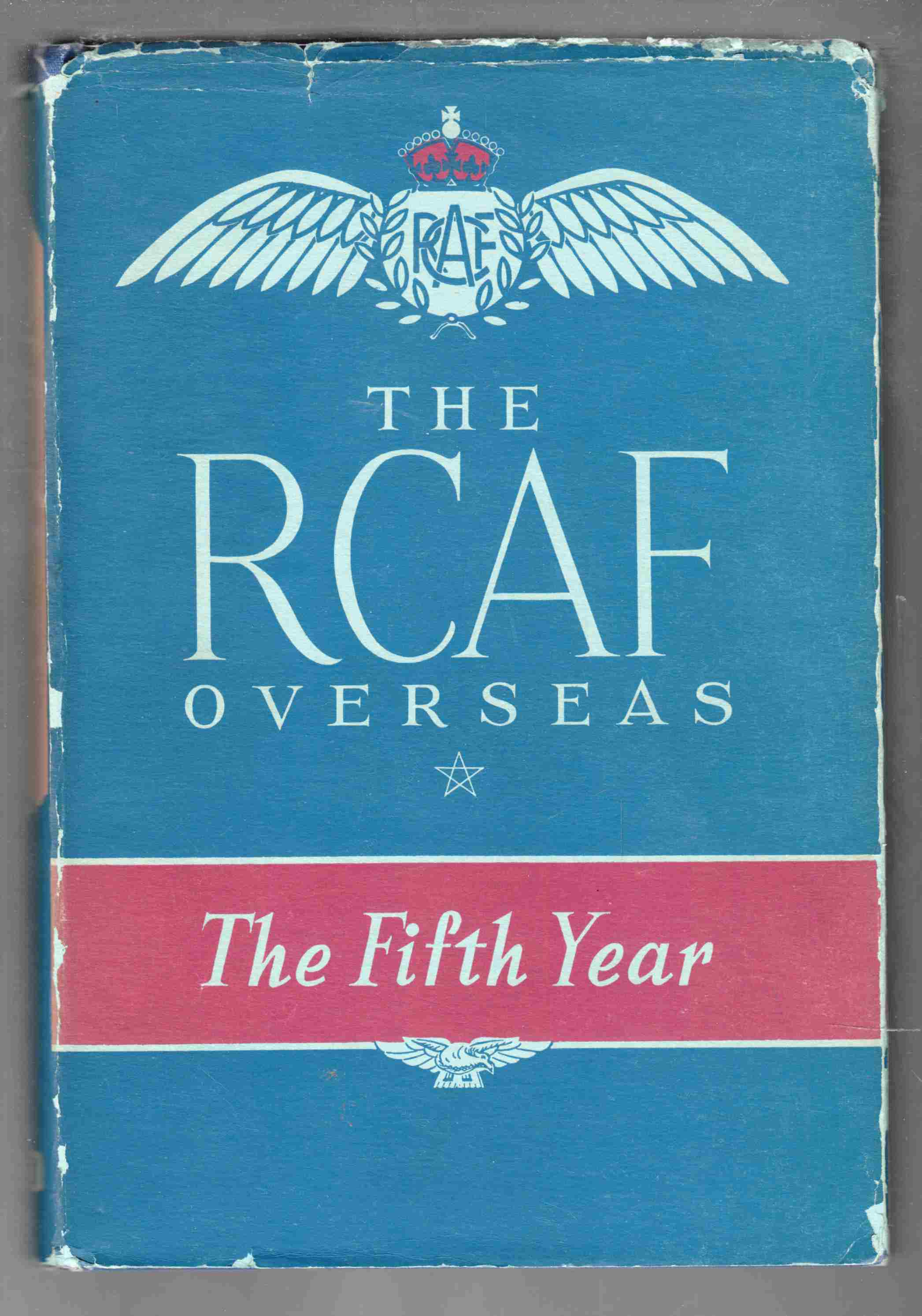 Image for The R. C. A. F. Overseas The Fifth Year