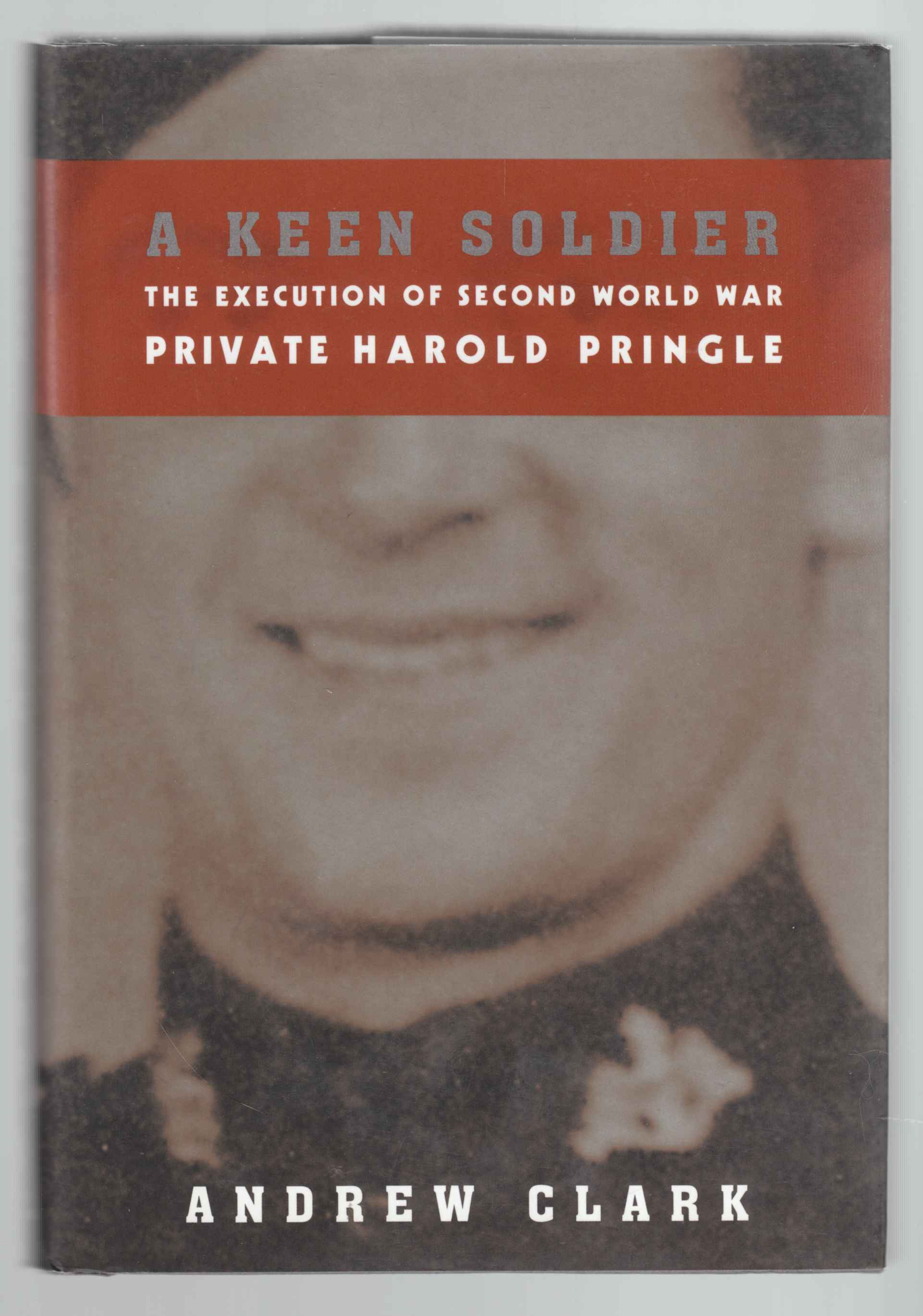 Image for A Keen Soldier The Execution of Second World War Private Harold Prince