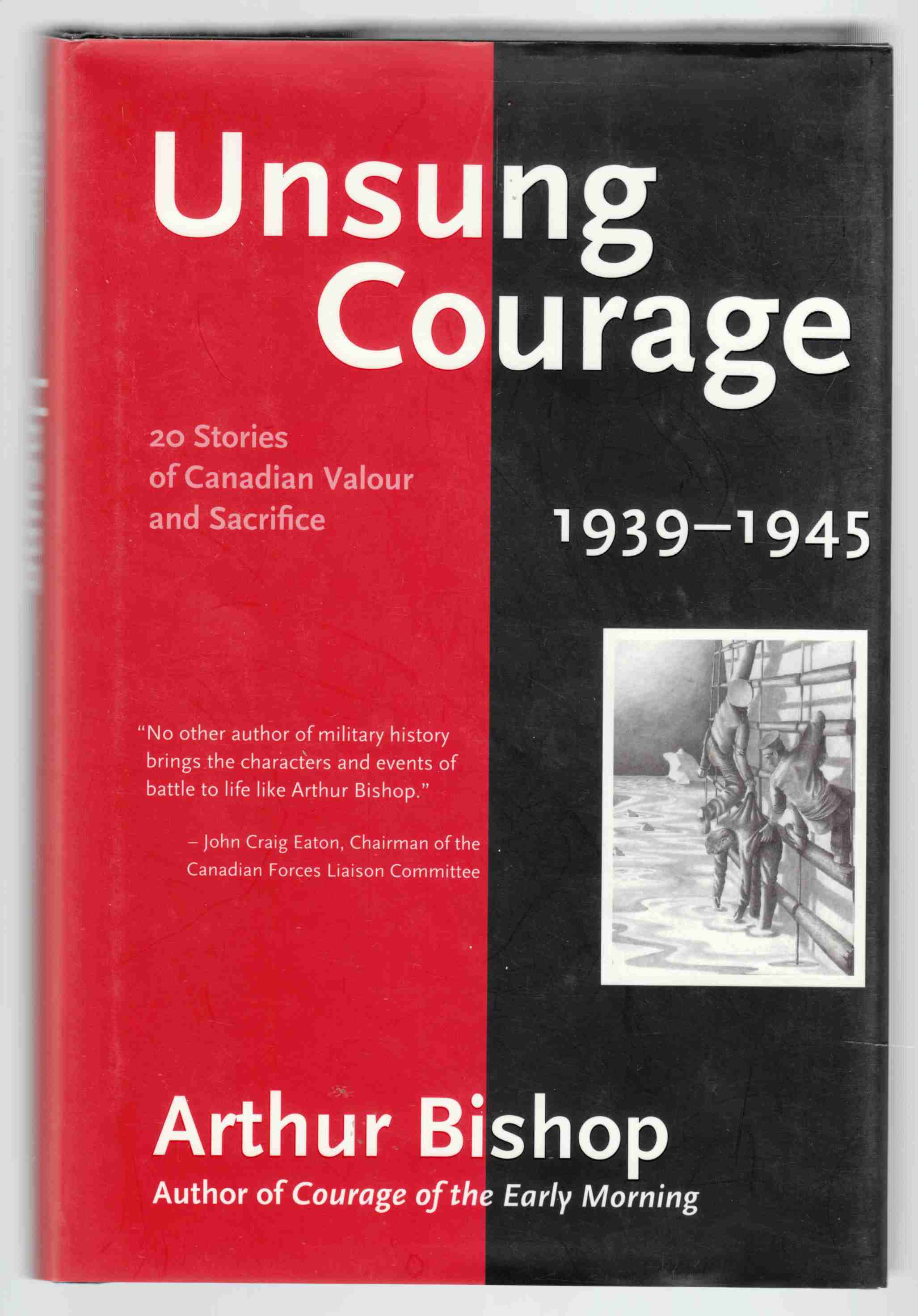 Image for Unsung Courage 20 Stories of Canadian Valour and Sacrifice 1939 - 1945