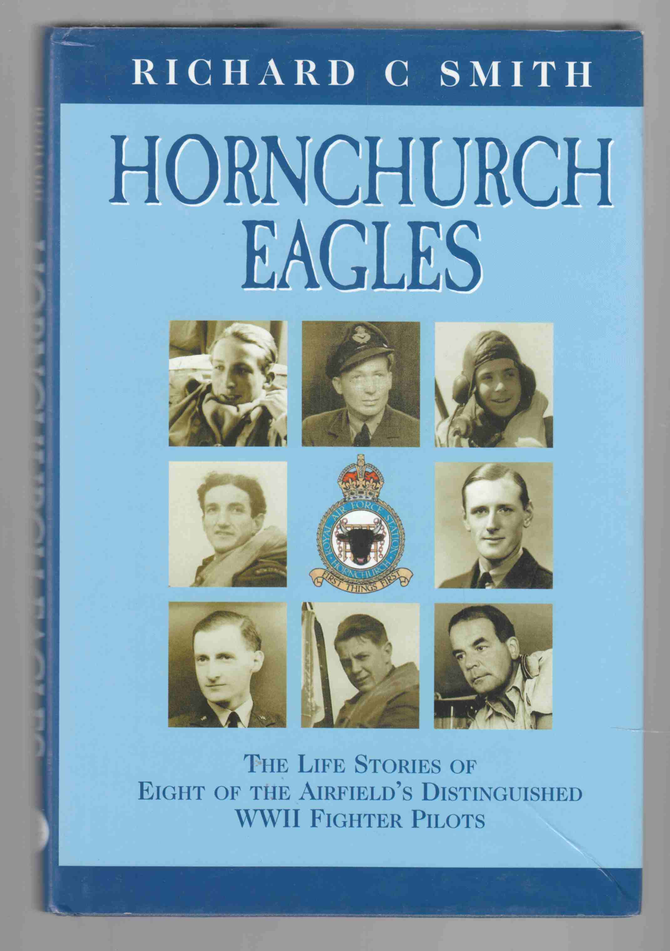 Image for Hornchurch Eagles The Life Stories of Eight of the Airfield's Distinguished WW II Fighter Pilots