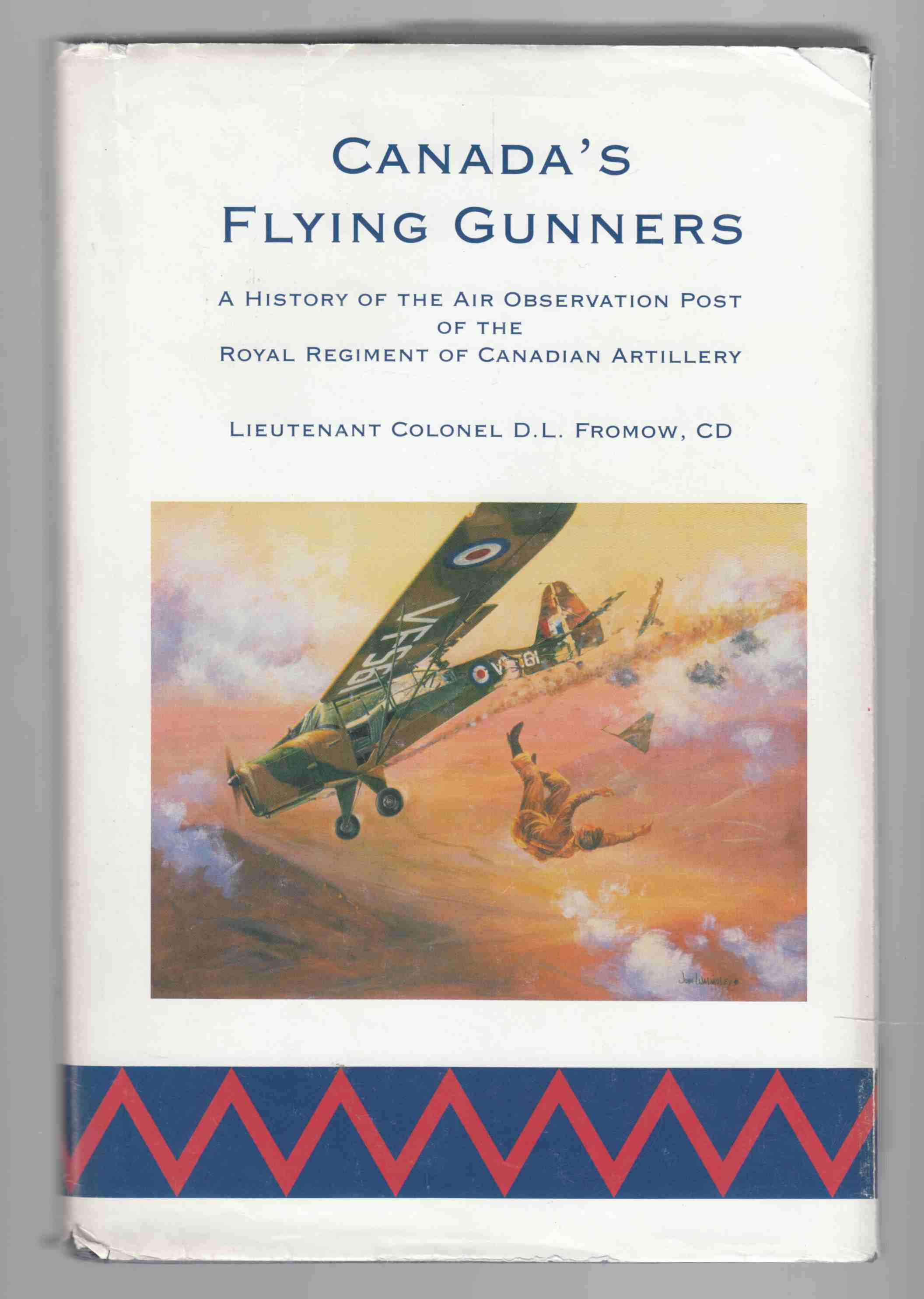 Image for Canada's Flying Gunners A History of the Air Observation Post of the Royal Regiment of Canadian Artillery