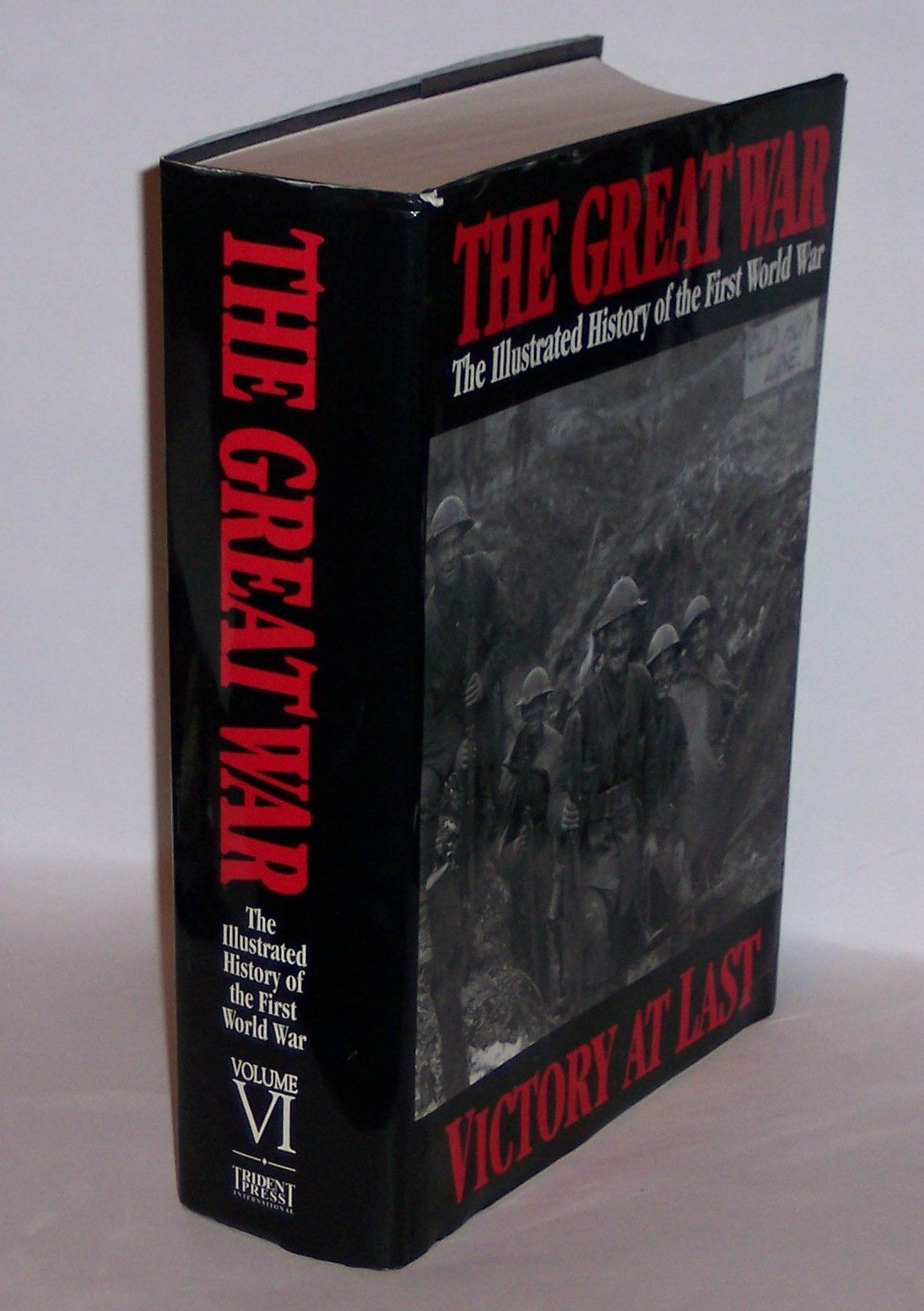 Image for The Great War The Illustrated History of the First World War Volume VI Victory At Last