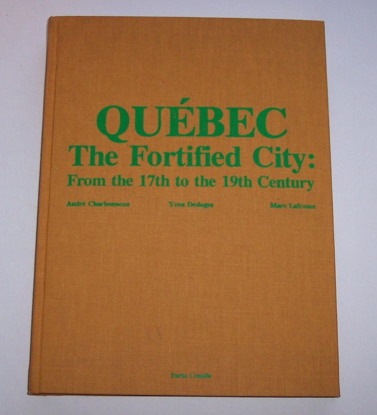 Image for Quebec The Fortified City: From the 17th Century to the 19th Century