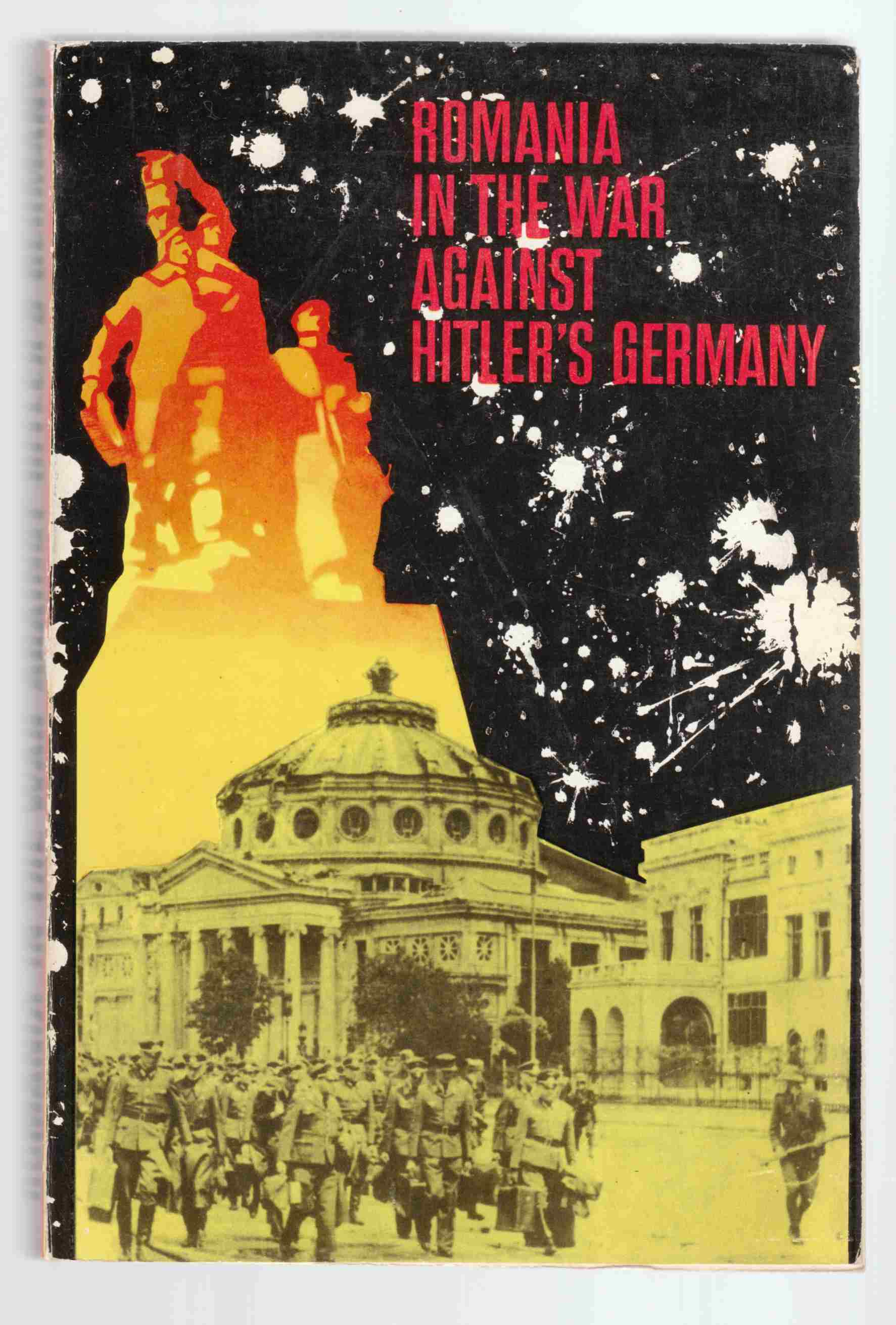 Image for Romania in the War Against Hitler's Germany August 1944 - May 1945
