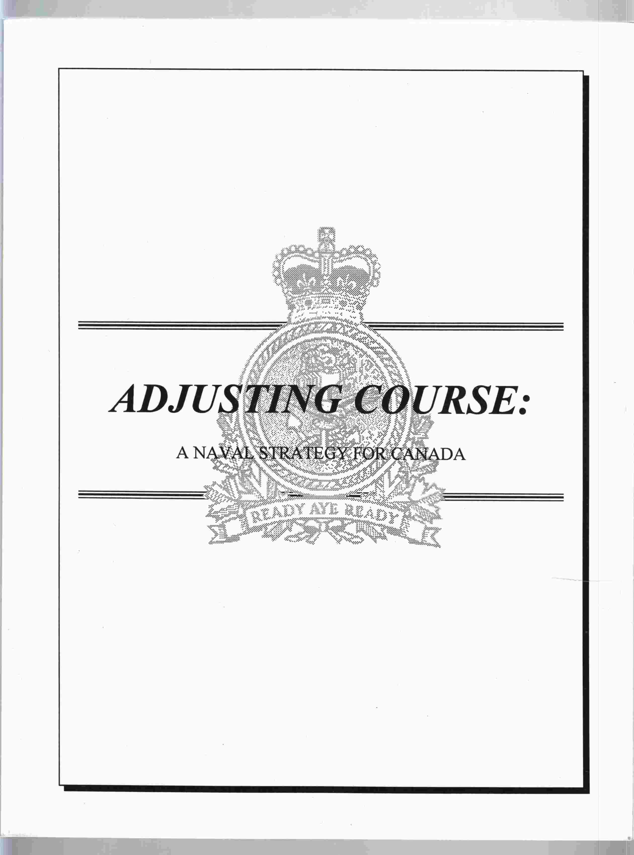 Image for Adjusting Course: A Naval Strategy for Canada