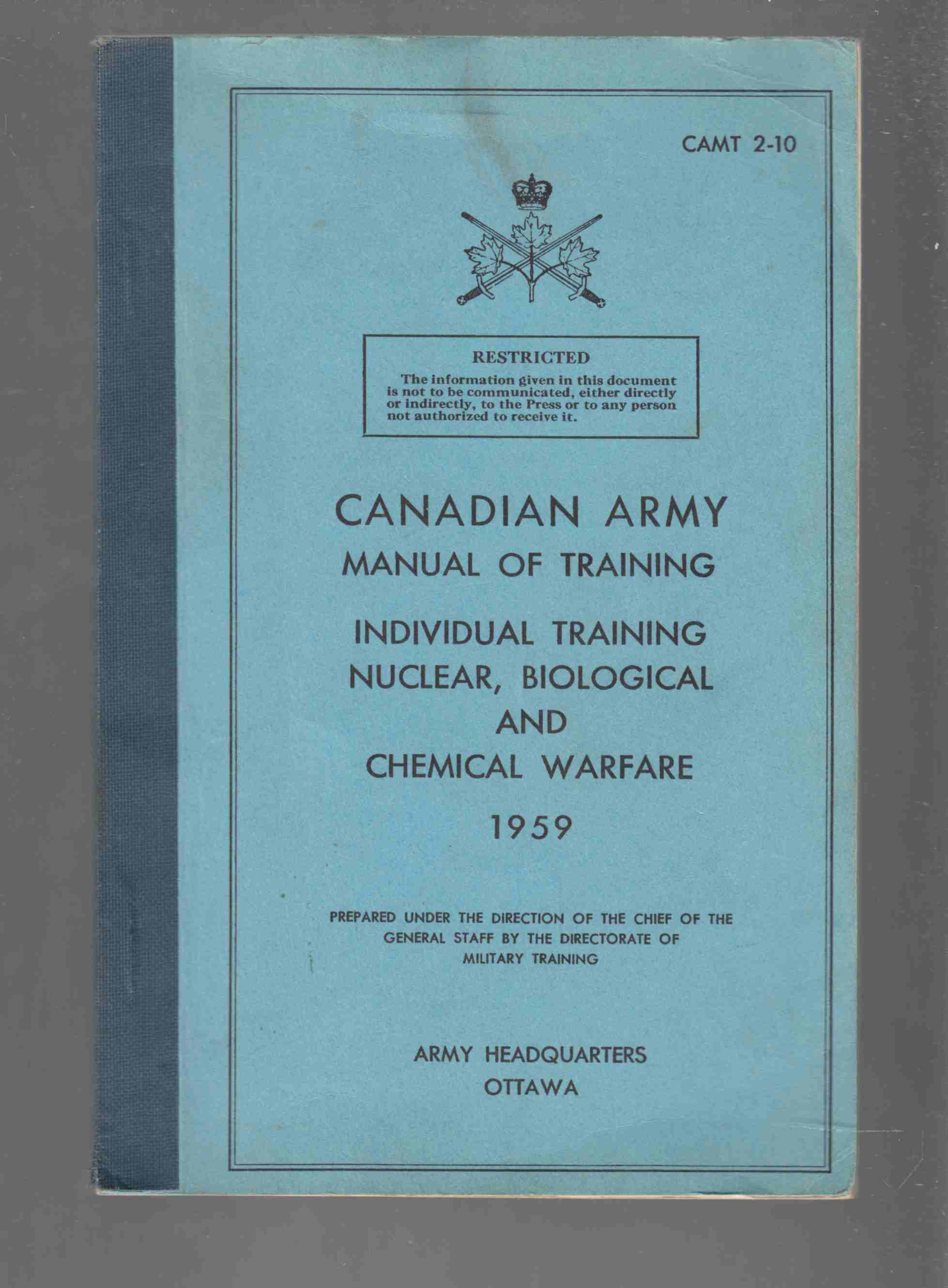 Image for Canadian Army Manual of Training Individual Training Nuclear, Biological and Chemical Warfare 1959 CAMT 2-10