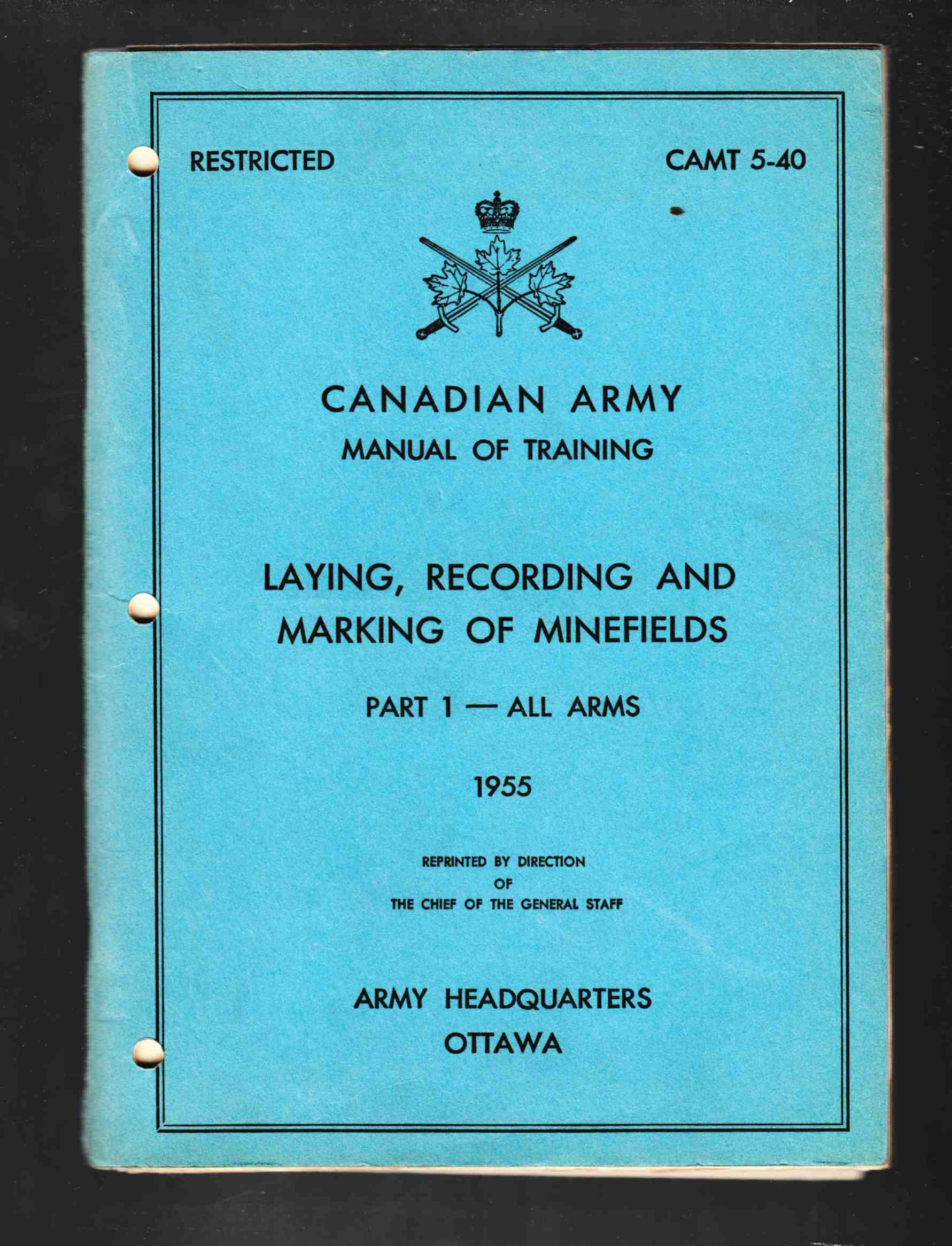 Image for Canadian Army Manual of Training Laying, Recording and Marking of Minefields Part 1 - All Arms 1955 CAMT 5-40