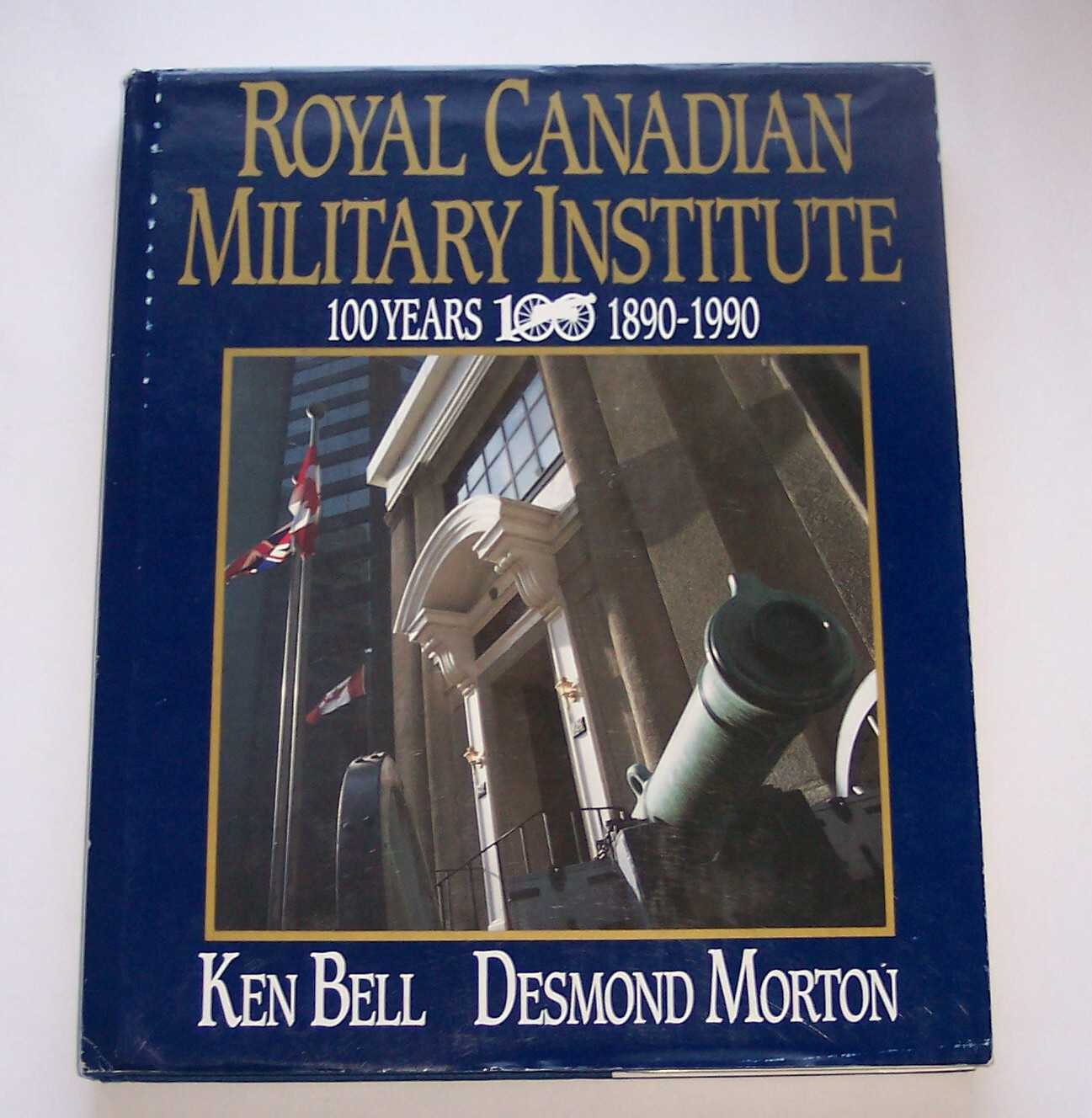 Image for Royal Canadian Military Institute 100 Years 1890 - 1990