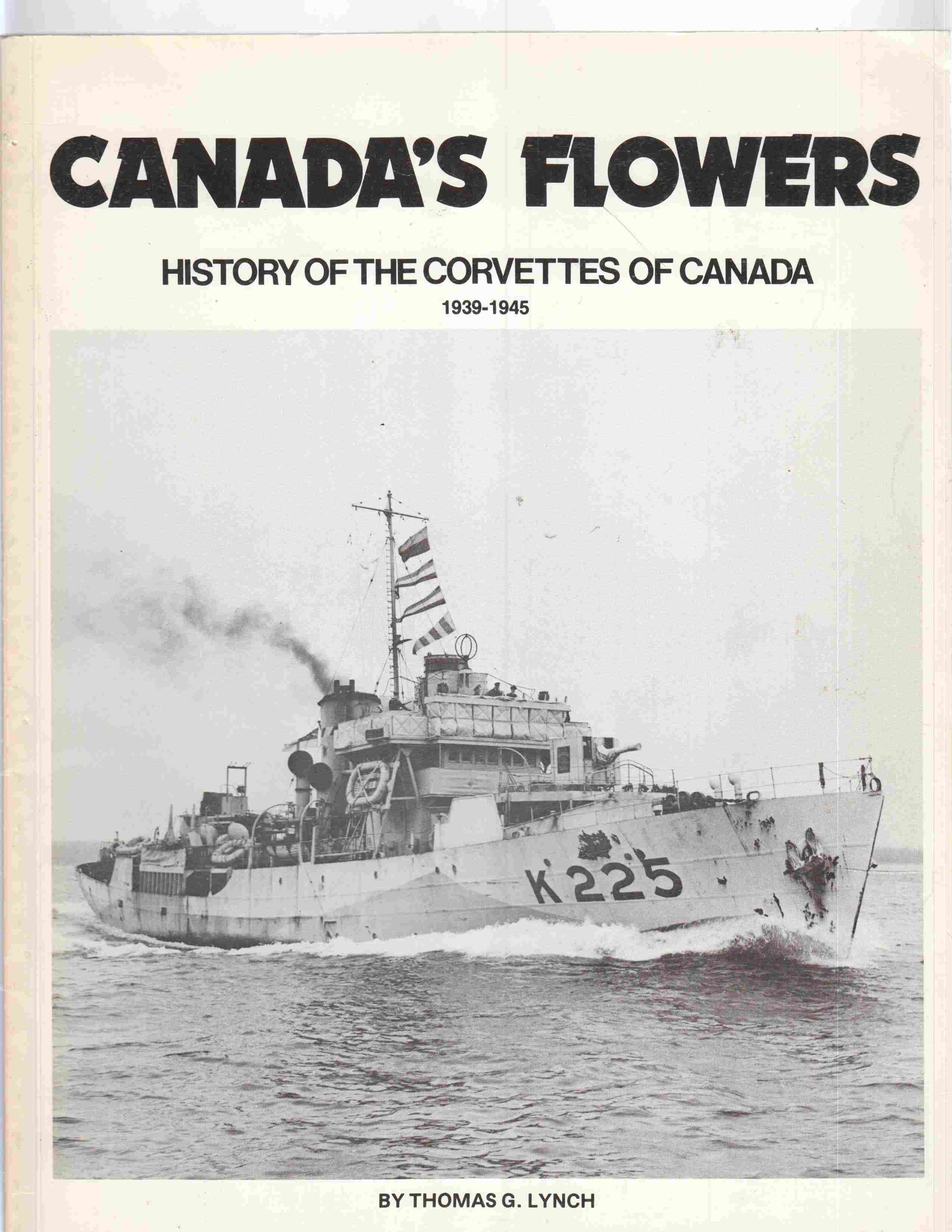 Image for Canada's Flowers History of the Corvettes of Canada 1939-1945