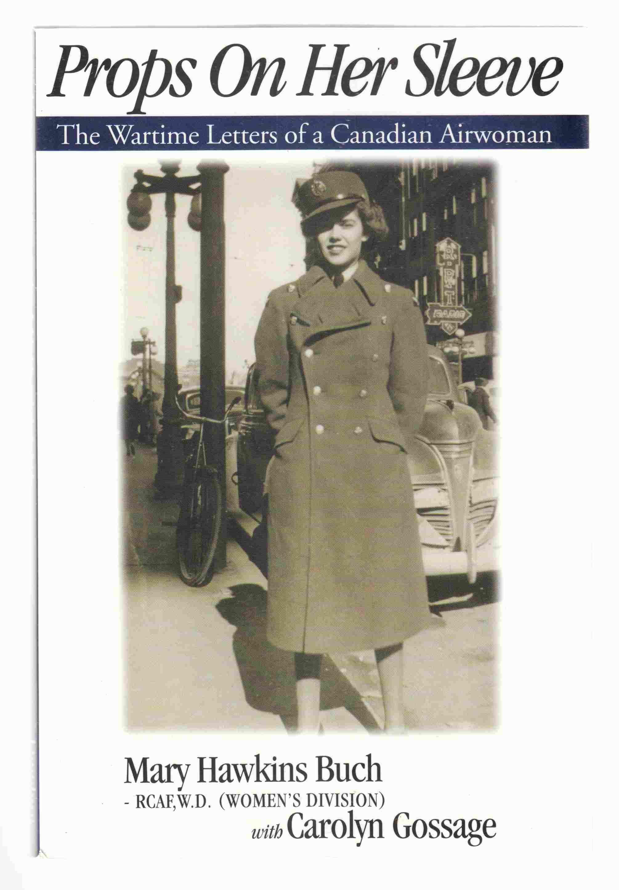 Image for Props on Her Sleeve The Wartime Letters of a Canadian Airwoman