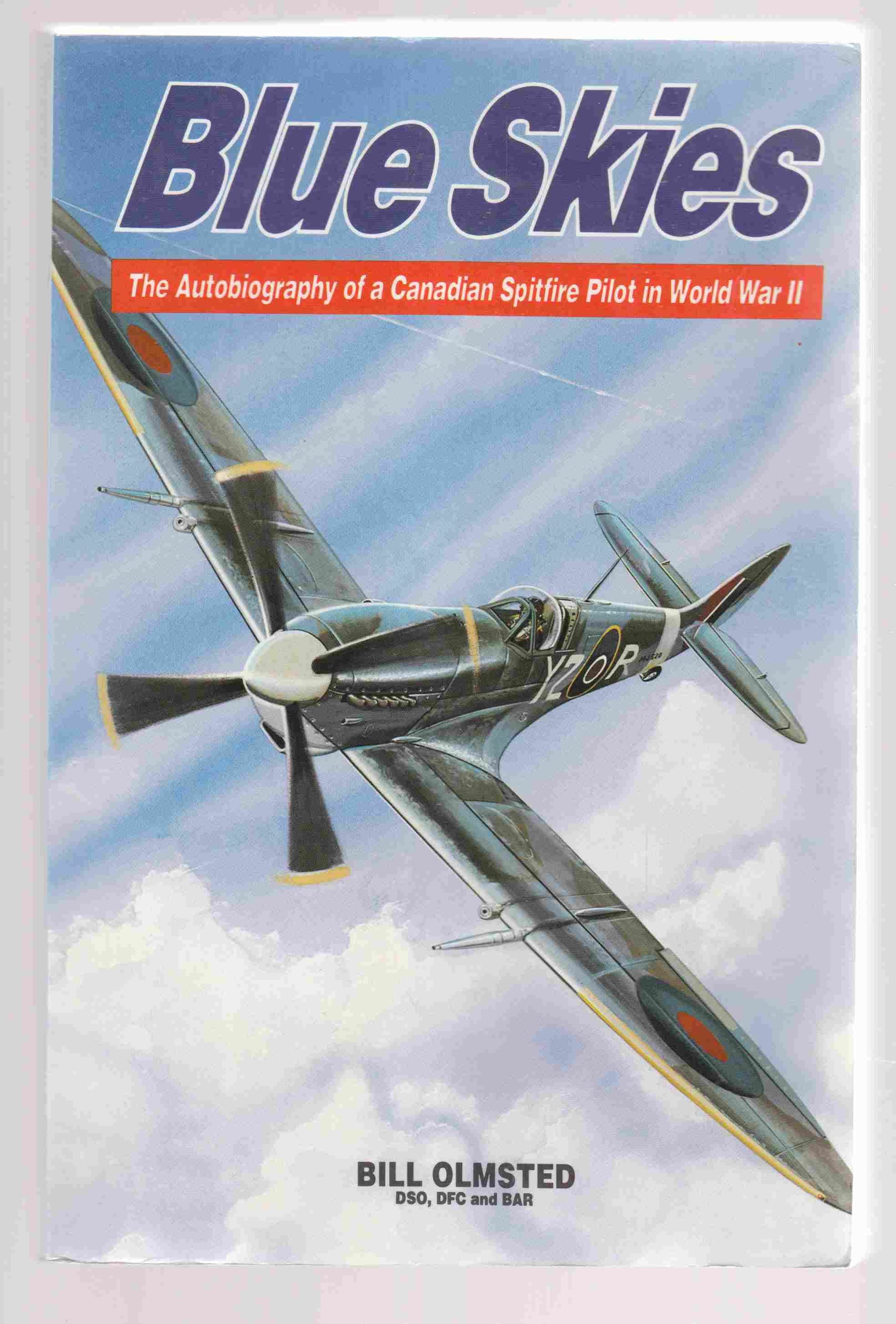 Image for Blue Skies The Autobiography of a Canadian Spitfire Pilot in World War II