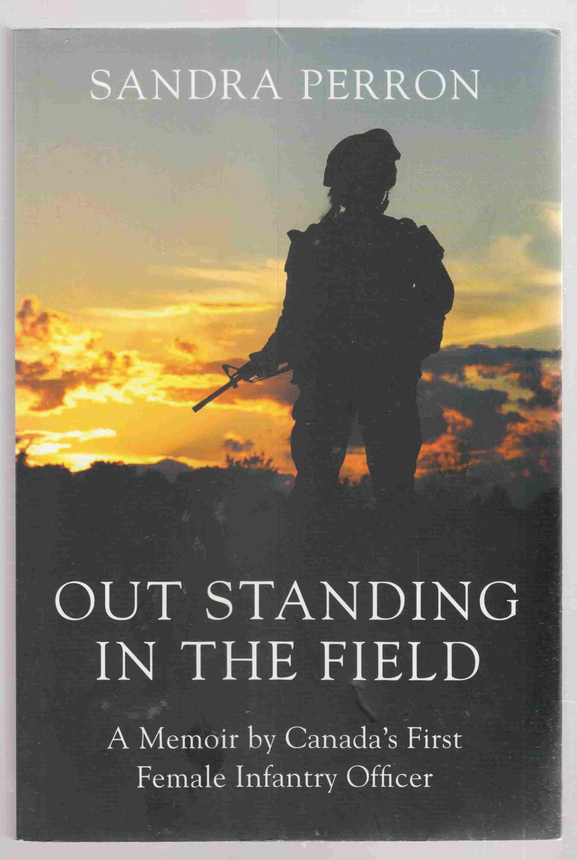 Image for Out Standing in the Field A Memoir by Canada's First Infantry Officer
