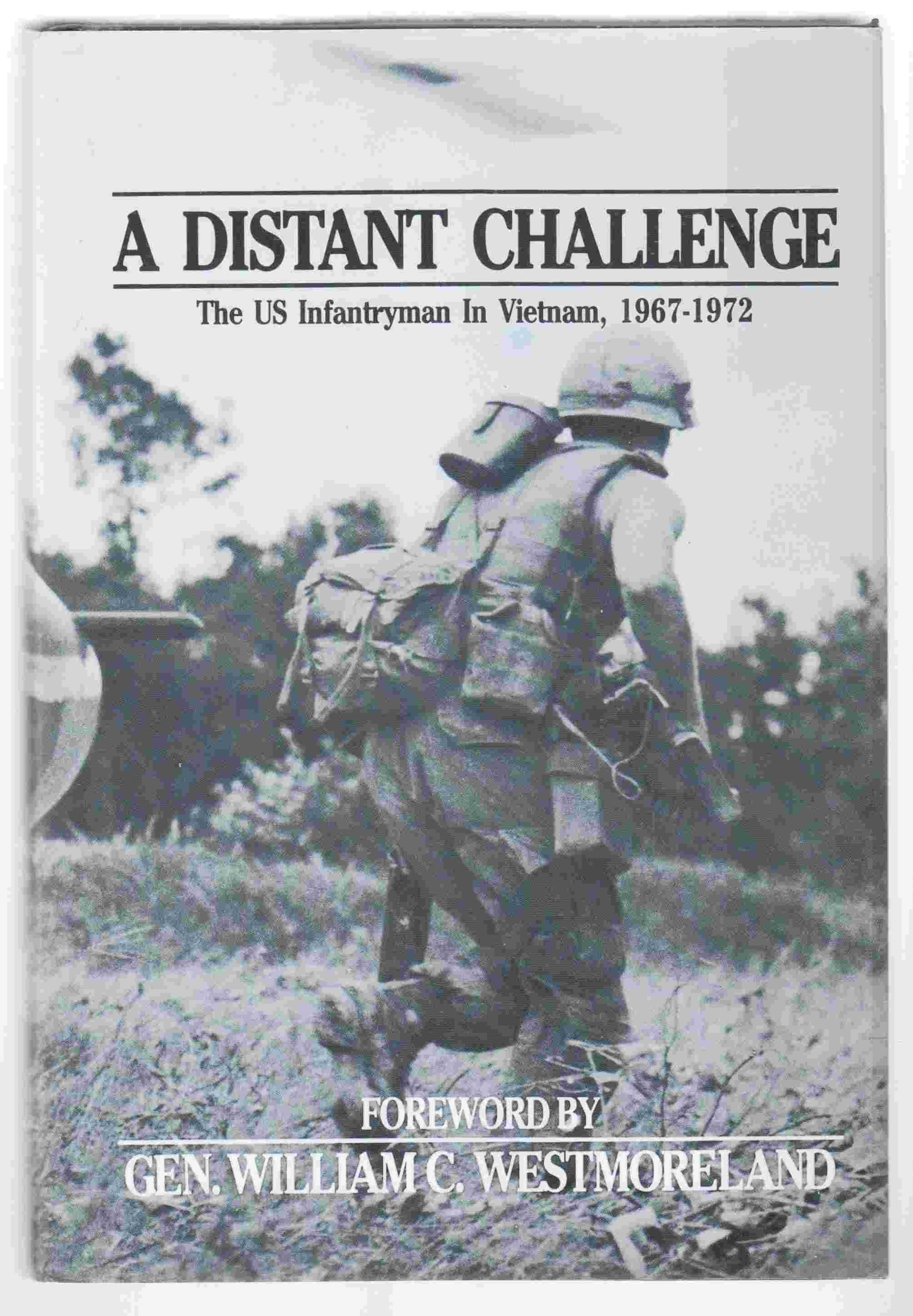 Image for A Distant Challenge The U. S Infantryman in Vietnam, 1967-1972