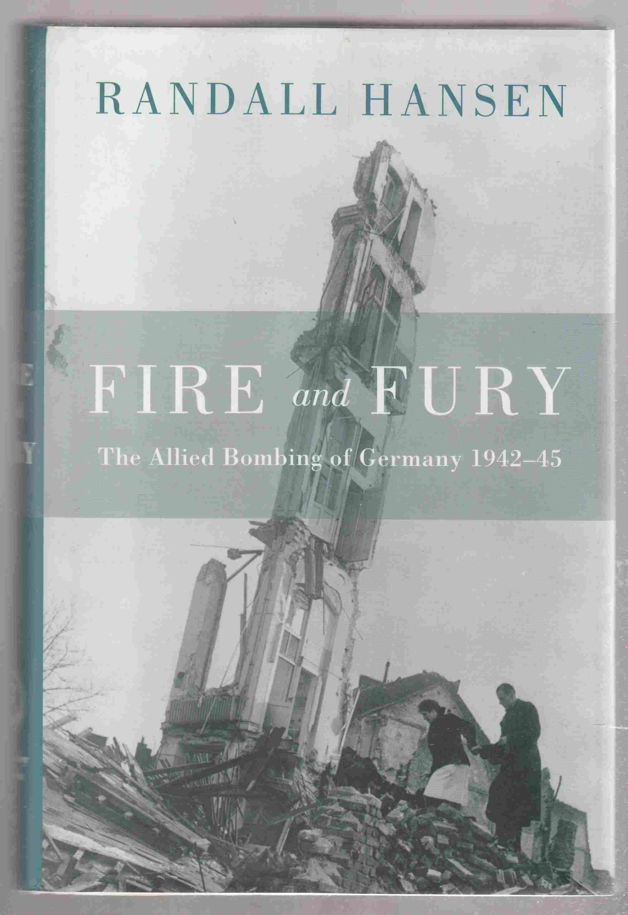 Image for Fire and Fury The Allied Bombing of Germany 1942--1945