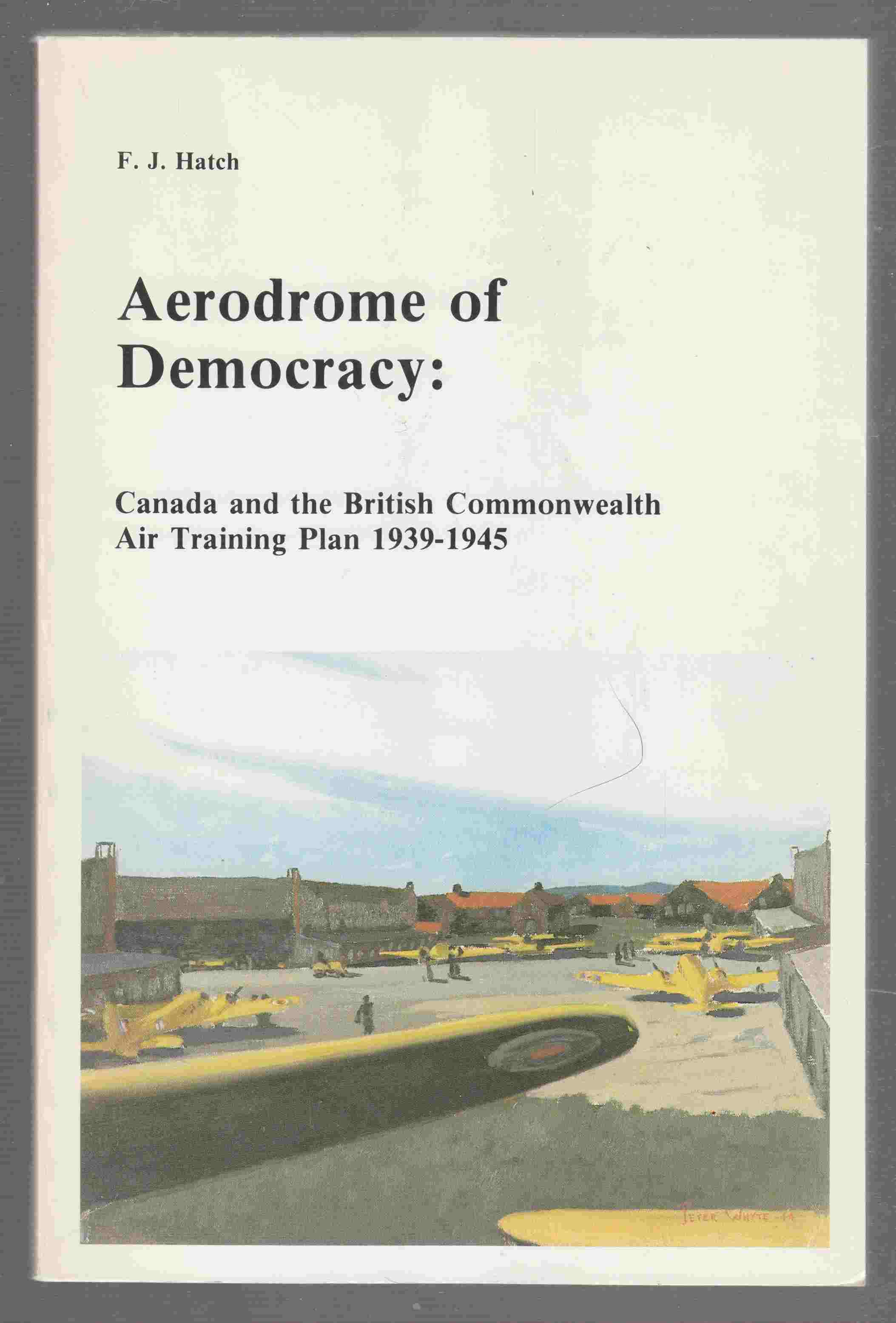 Image for Aerodrome of Democracy Canada and the British Commonwealth Air Training Plan 1939-1945