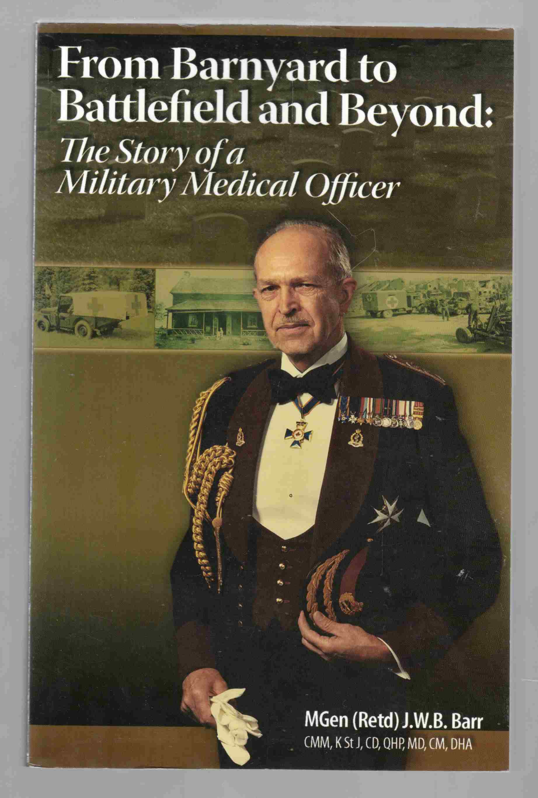 Image for From Barnyard to Battlefield and Beyond:  The Story of a Military Medical Officer