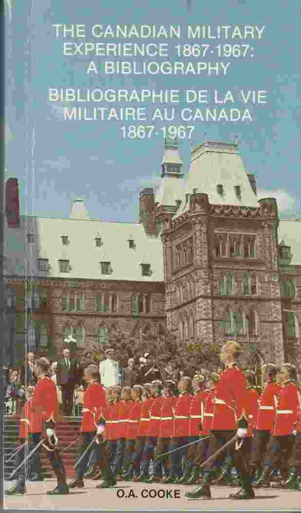 Image for The Canadian Military Experience 1967-1967: a Bibliography / Bibliographie De La Vie Militaire Au Canada 1867-1967