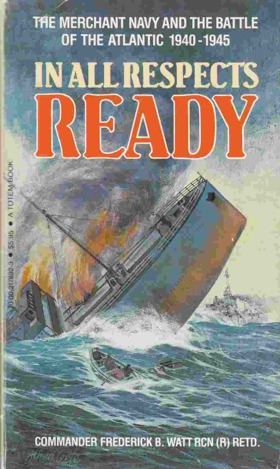 Image for In All Respects Ready: The Merchant Navy and the Battle of the Atlantic 1940-1945
