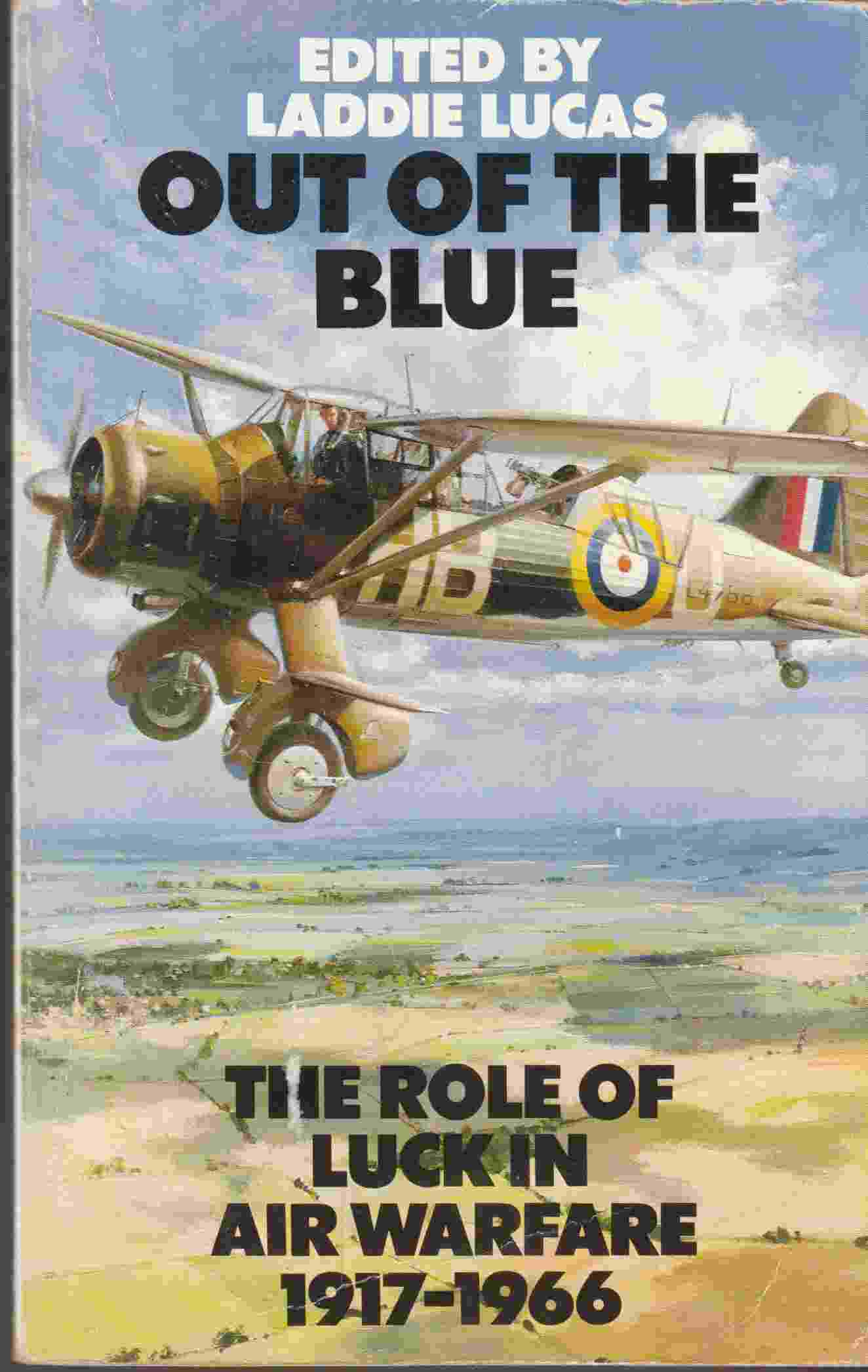 Image for Out of the Blue The Role of Luck in Air Warfare 1917-1966