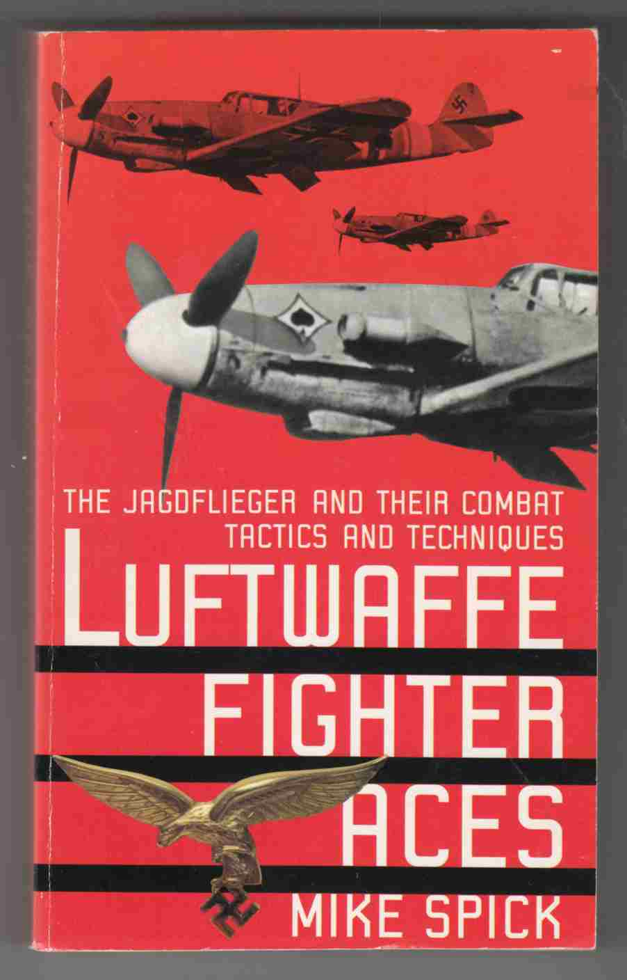 Image for Luftwaffe Fighter Aces The Jagdflieger and Their Combat Tactics and Techniques
