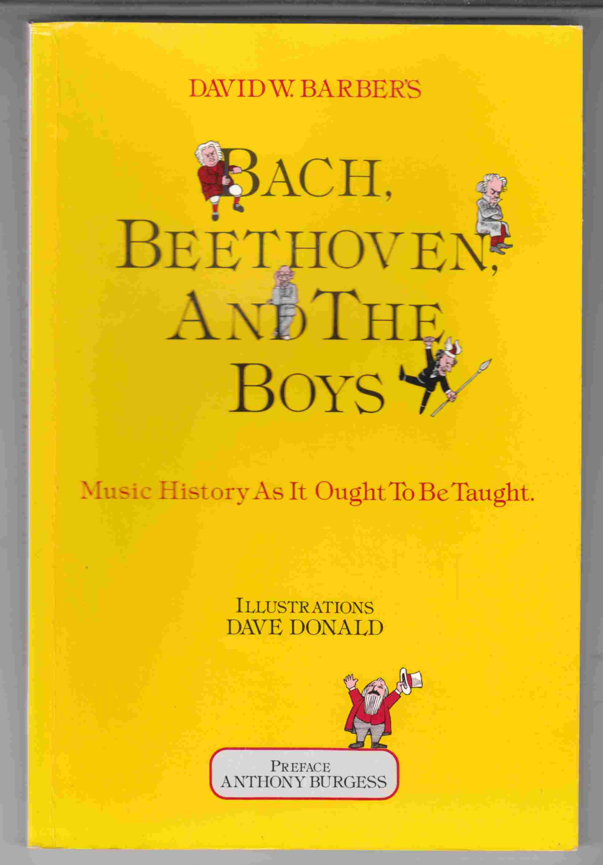 Image for Bach, Beethoven and the Boys: Music History as it Ought to be Taught