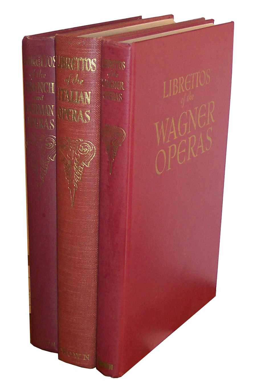 Image for The Authentic Librettos of the Wagner Operas The Authentic Librettos of the Italian Operas; the Authentic Librettos of the French and German Operas