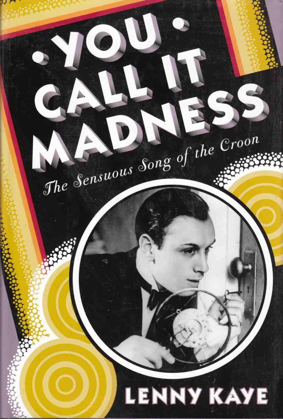 Image for You Call it Madness The Sensuous Song of the Croon