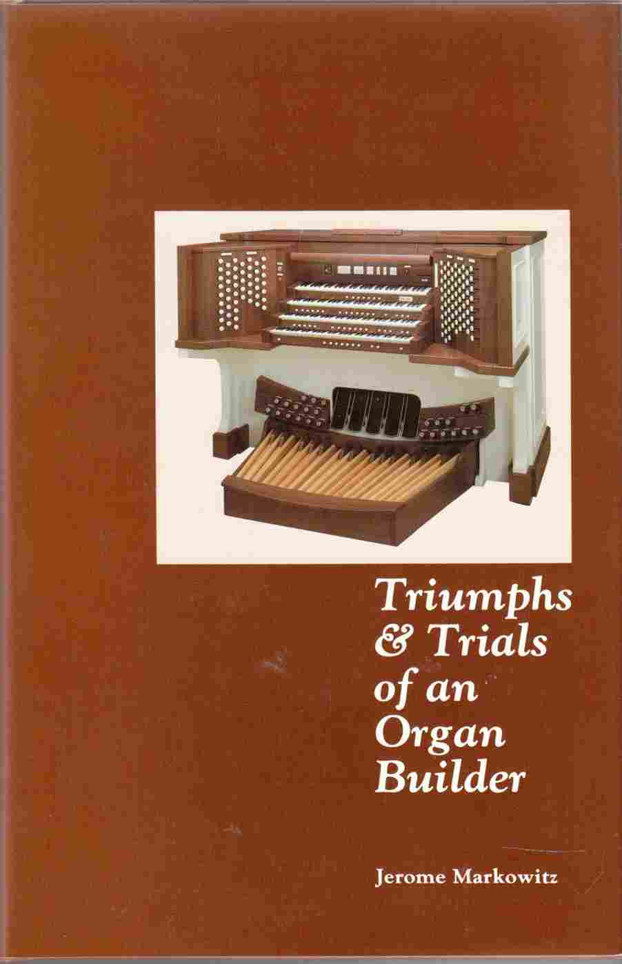 Image for Triumphs and Trials of an Organ Builder