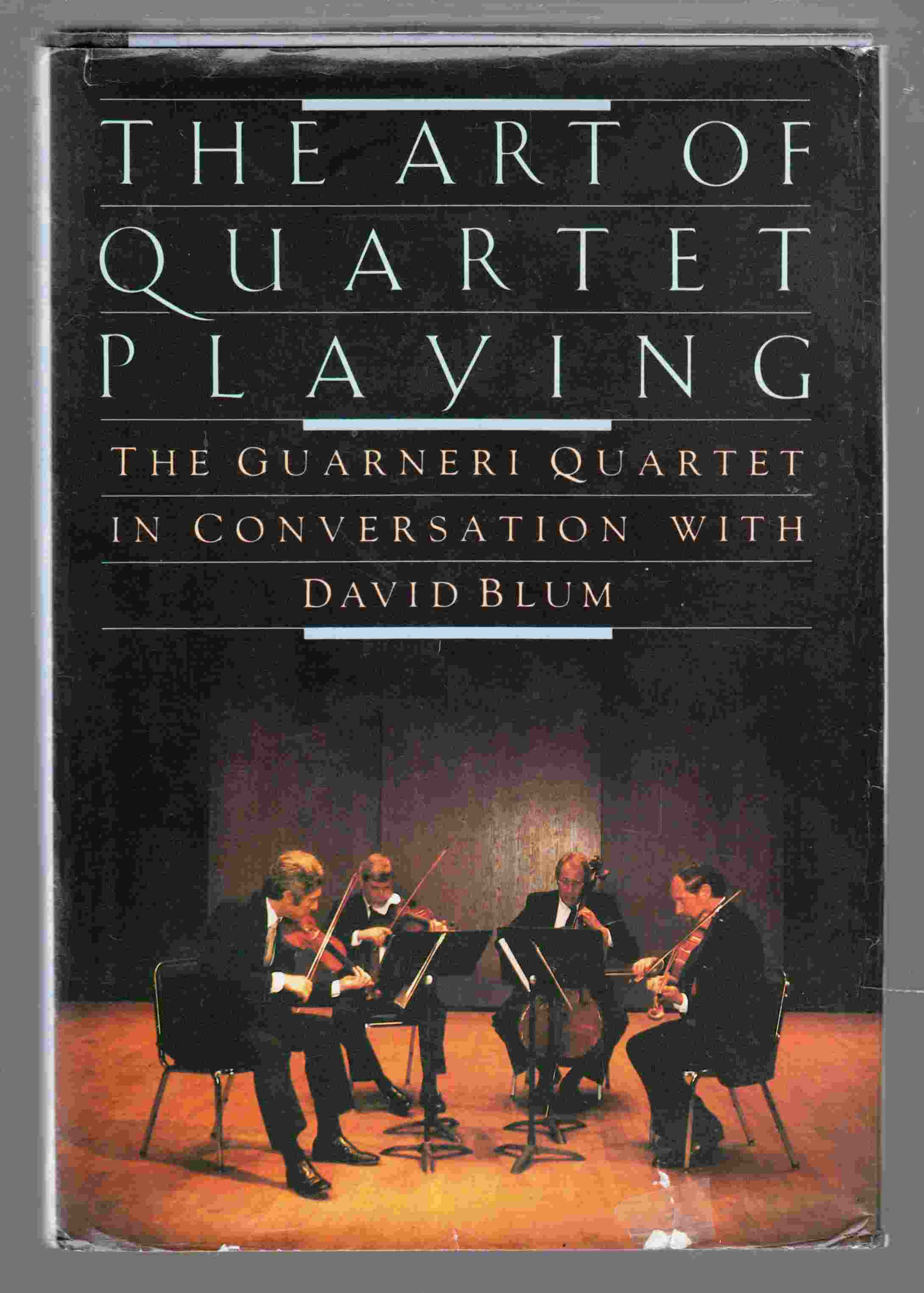 Image for The Art of Quartet Playing The Guarneri Quartet in Conversation with David Blum