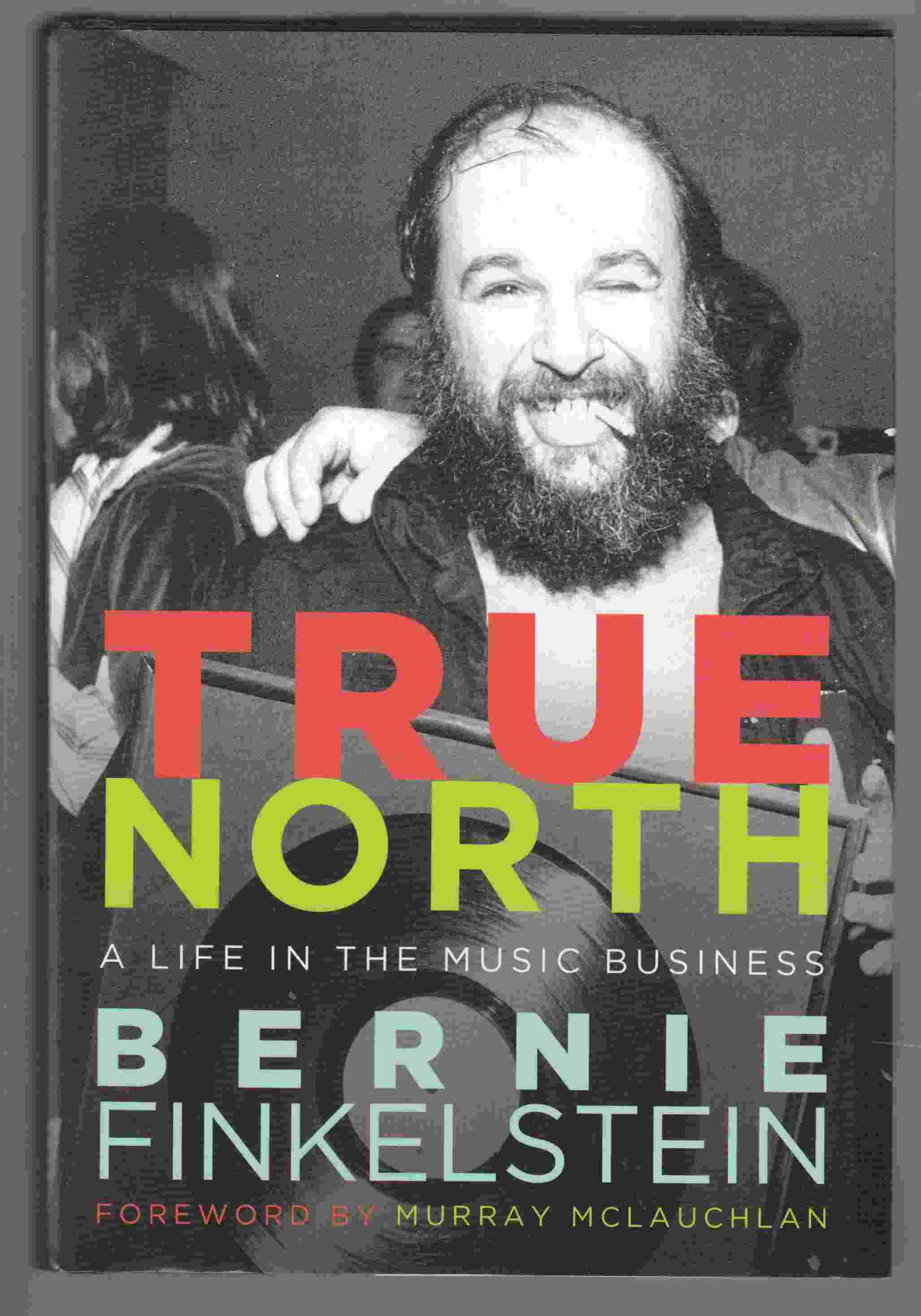 Image for True North A Life in the Music Business