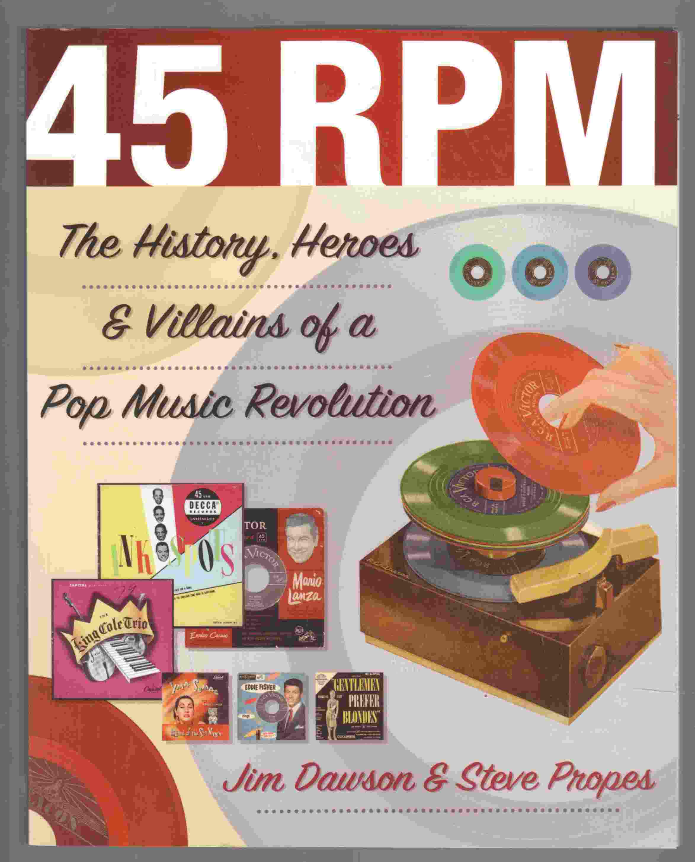 Image for 45 Rpm The History, Heroes & Villains of a Pop Music Revolution
