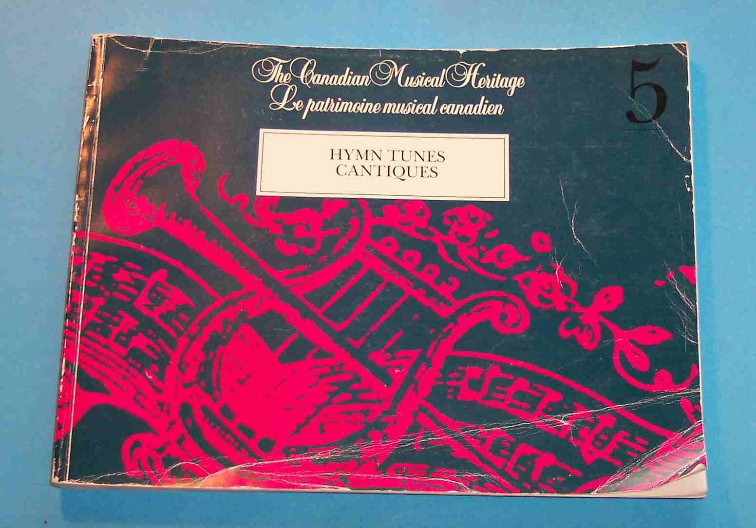 Image for The Canadian Musical Heritage / Le Patronomie Musical Canadien 5: Hymn Tunes / Cantiques