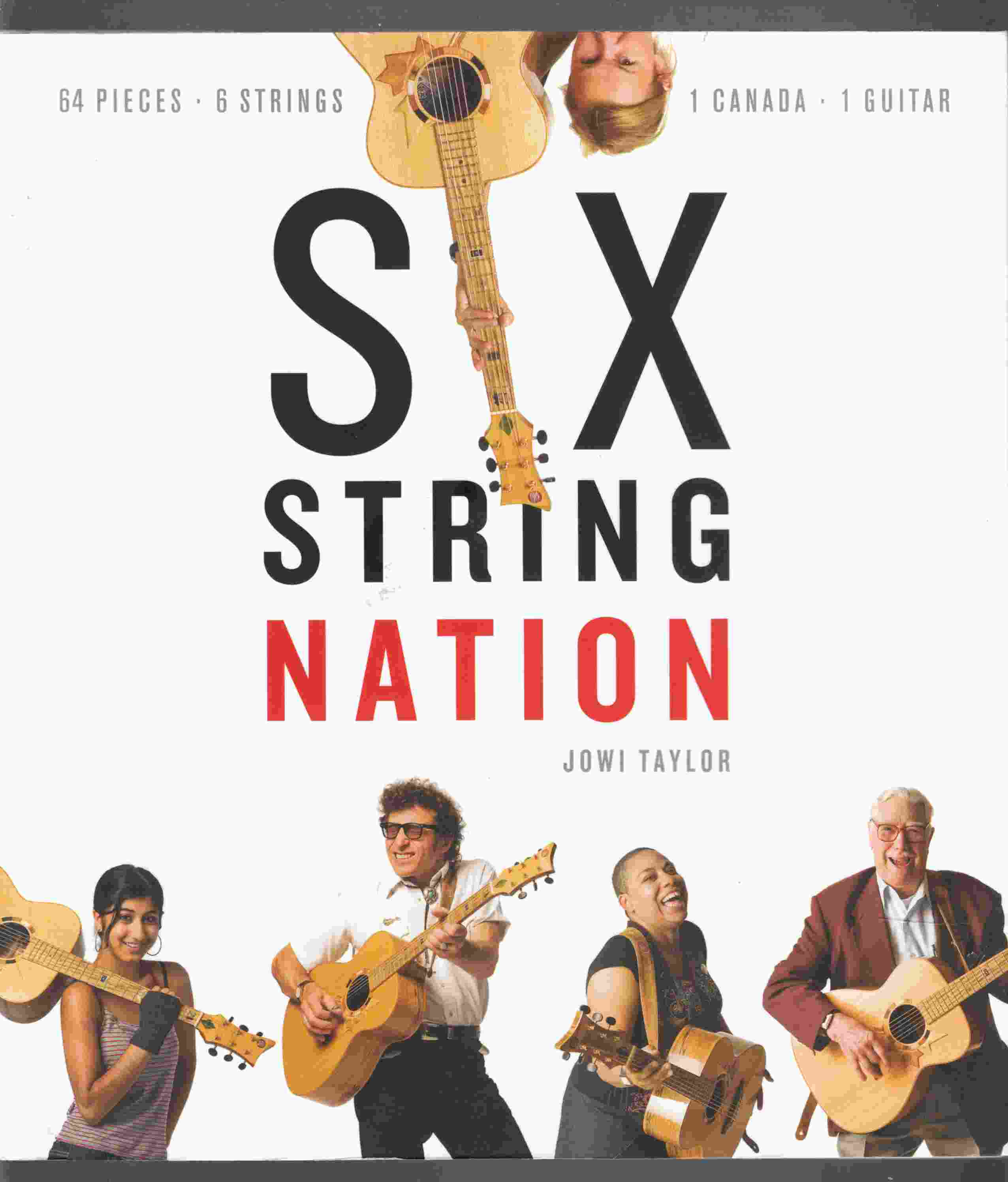 Image for Six String Nation 64 Pieces, 6 Strings, 1 Canada, 1 Guitar