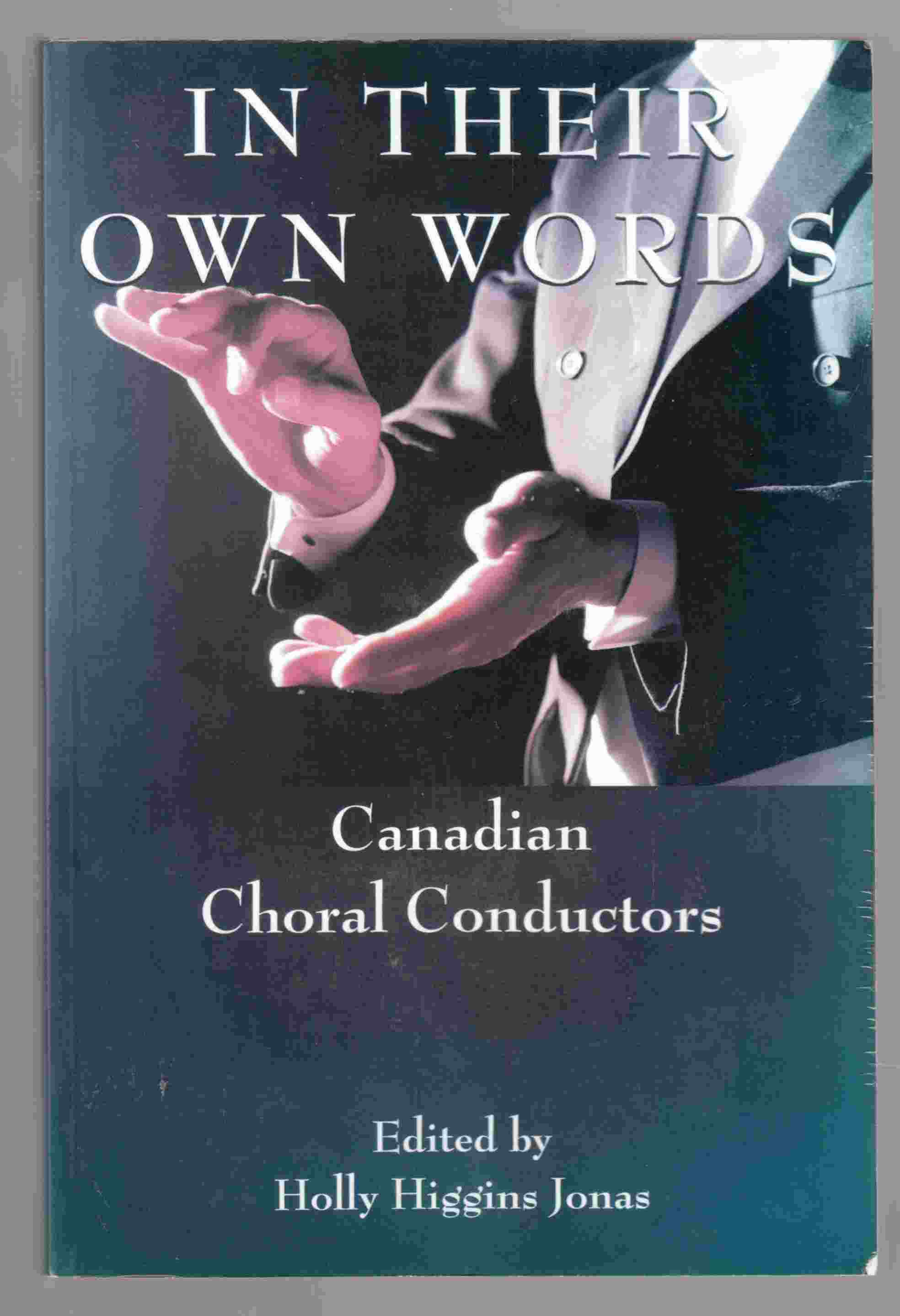 Image for In Their Own Words Canadian Choral Conductors
