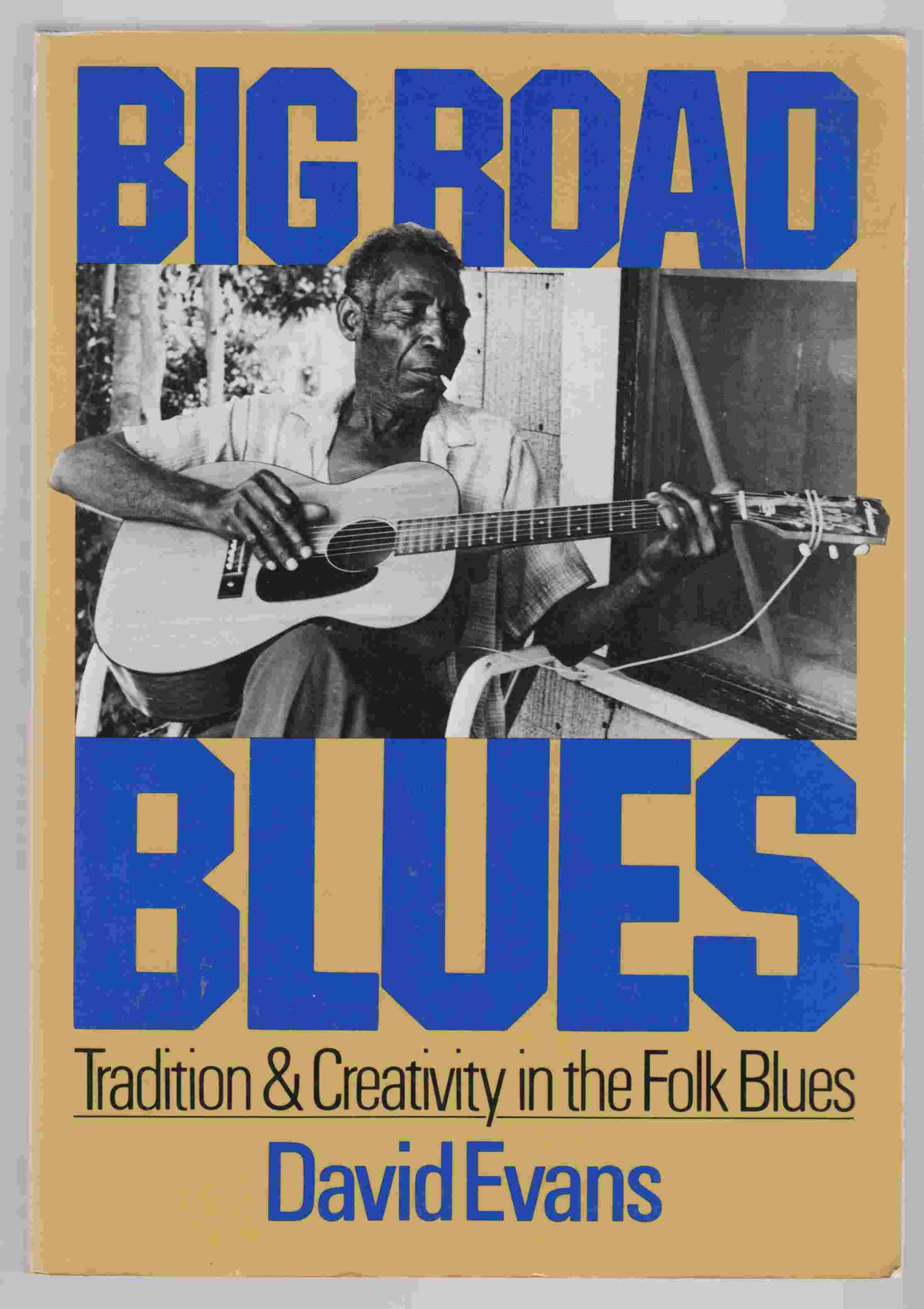 Image for Big Road Blues Tradition and Creativity in the Folk Blues
