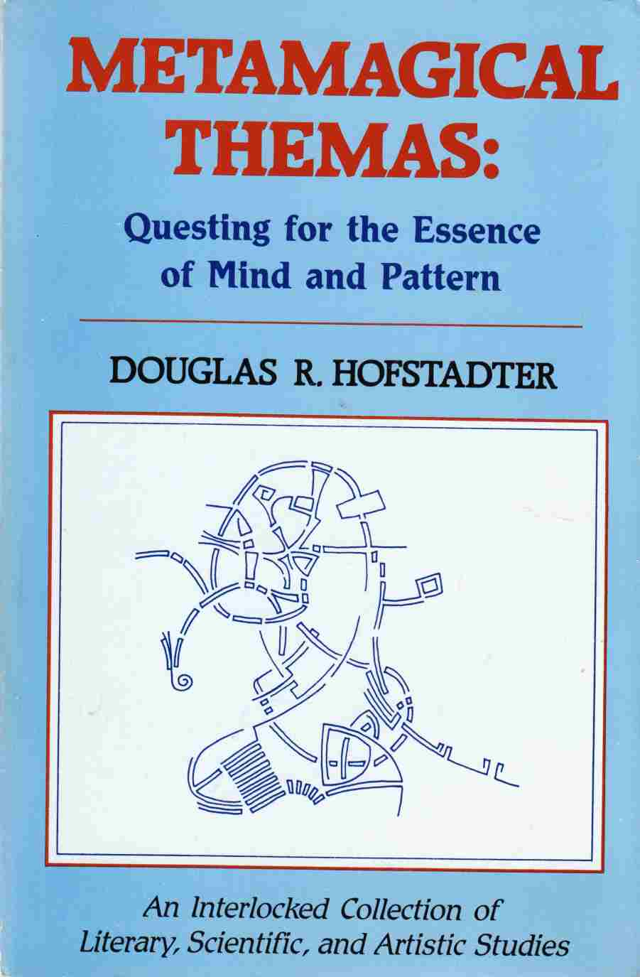 Image for Metamagical Themas:  Questing for the Essence of Mind and Pattern